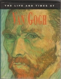 The life and times of Van Gogh - Edmund Swinglehurst (anglicky)