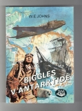 Biggles v Antarktidě - William Earl Johns