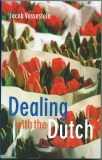 Dealing with the Dutch - Jednání s Holandskem -  Jacob Vossestein (anglicky)