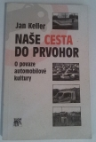 Naše cesta do prvohor - Jan Keller