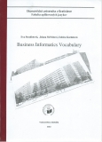 Business Informatics Vocabulary - E. Stradiotová, J. Meľsitová, Ľ. Kurbetová