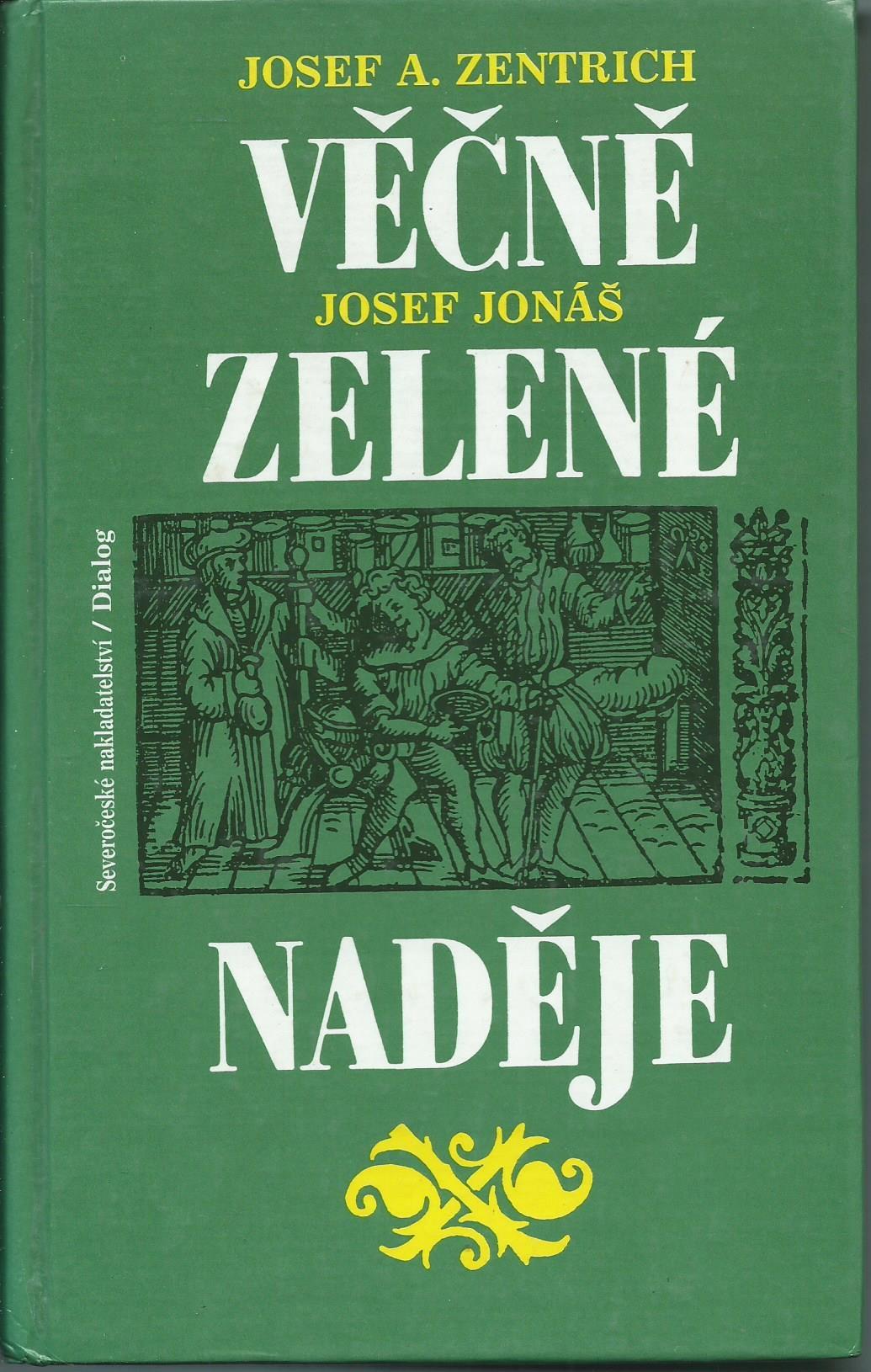 Věčně zelené naděje- Josef A. Zentrich, Josef Jonáš