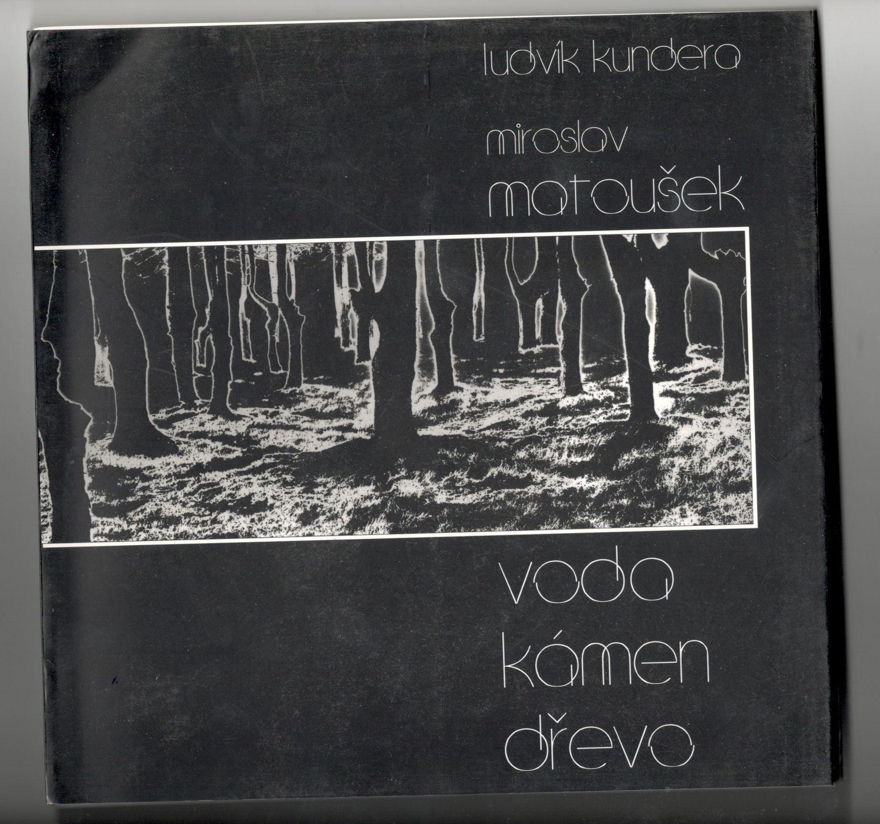 Voda, kámen, dřevo - Ludvík Kundera, Miroslav Matoušek