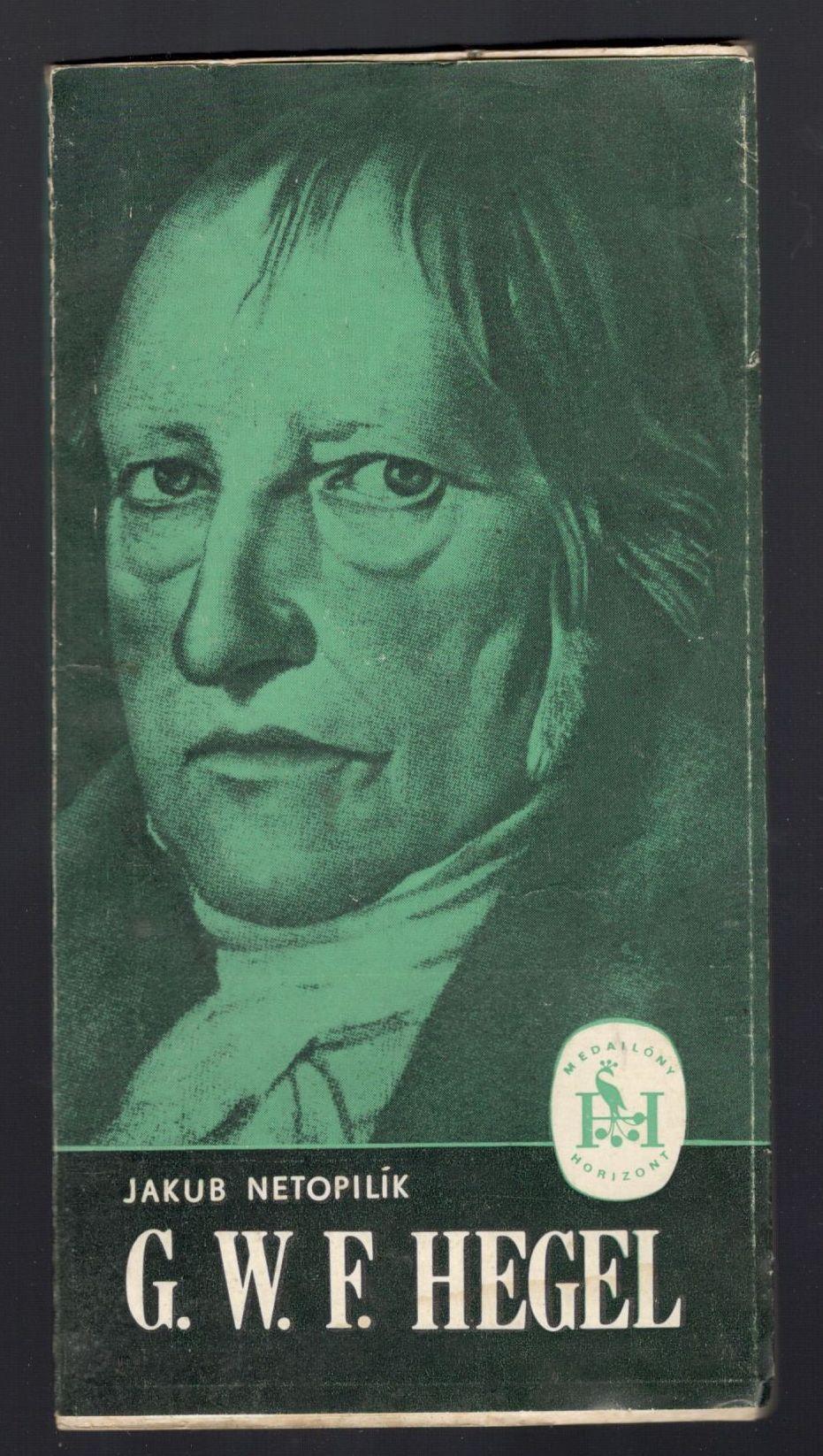 G. W. F. Hegel - Jakub Netopilík