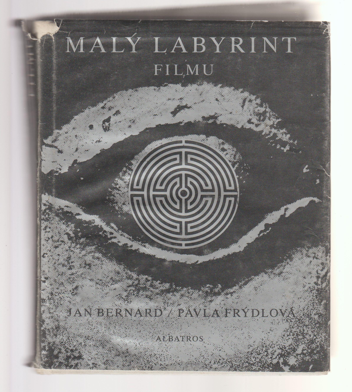 Malý labyrint filmu - Jan Bernard, Pavla Frýdlová
