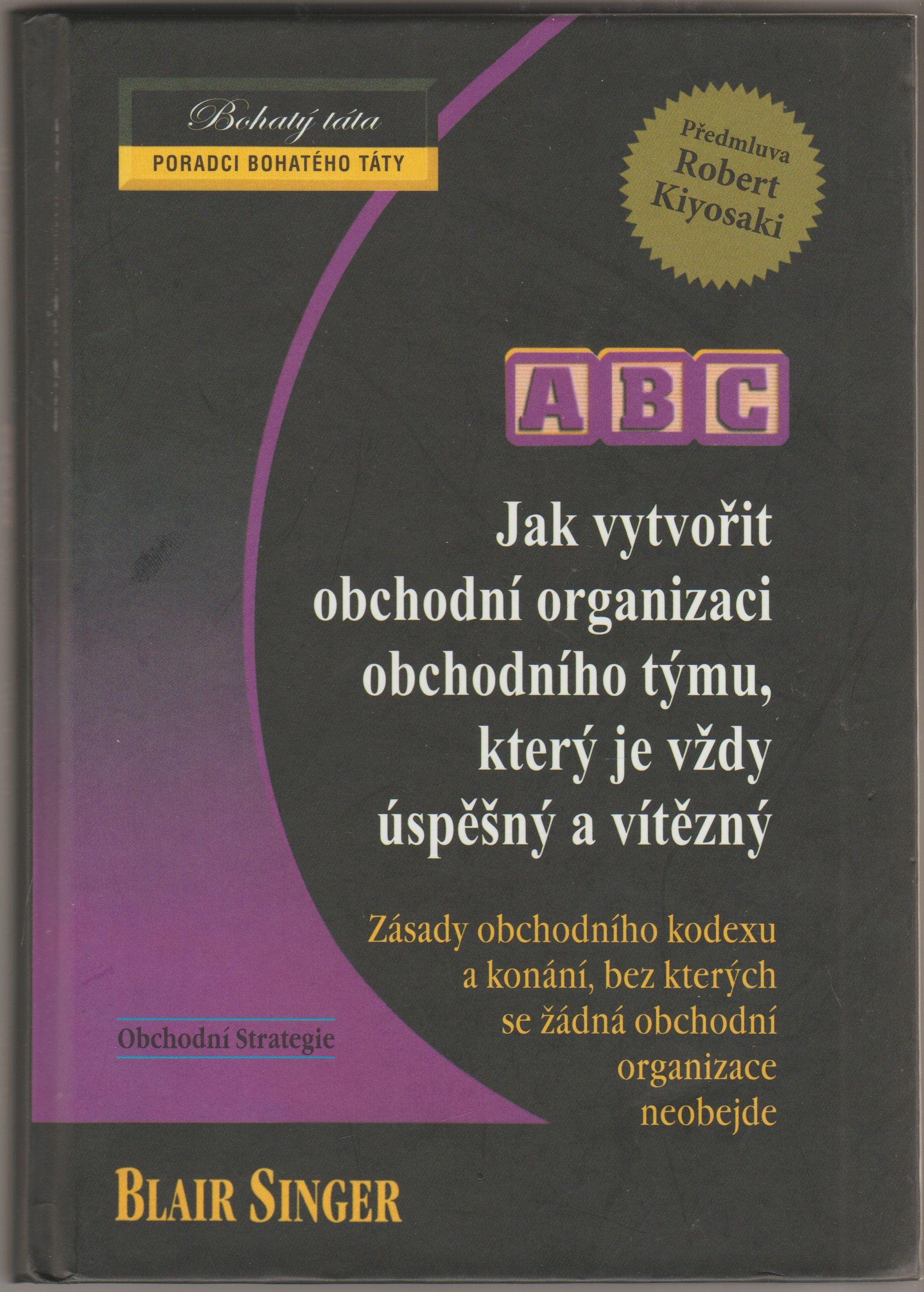 ABC - Jak vytvořit obchodní organizaci obchodního týmu, který je vždy úspěšný...