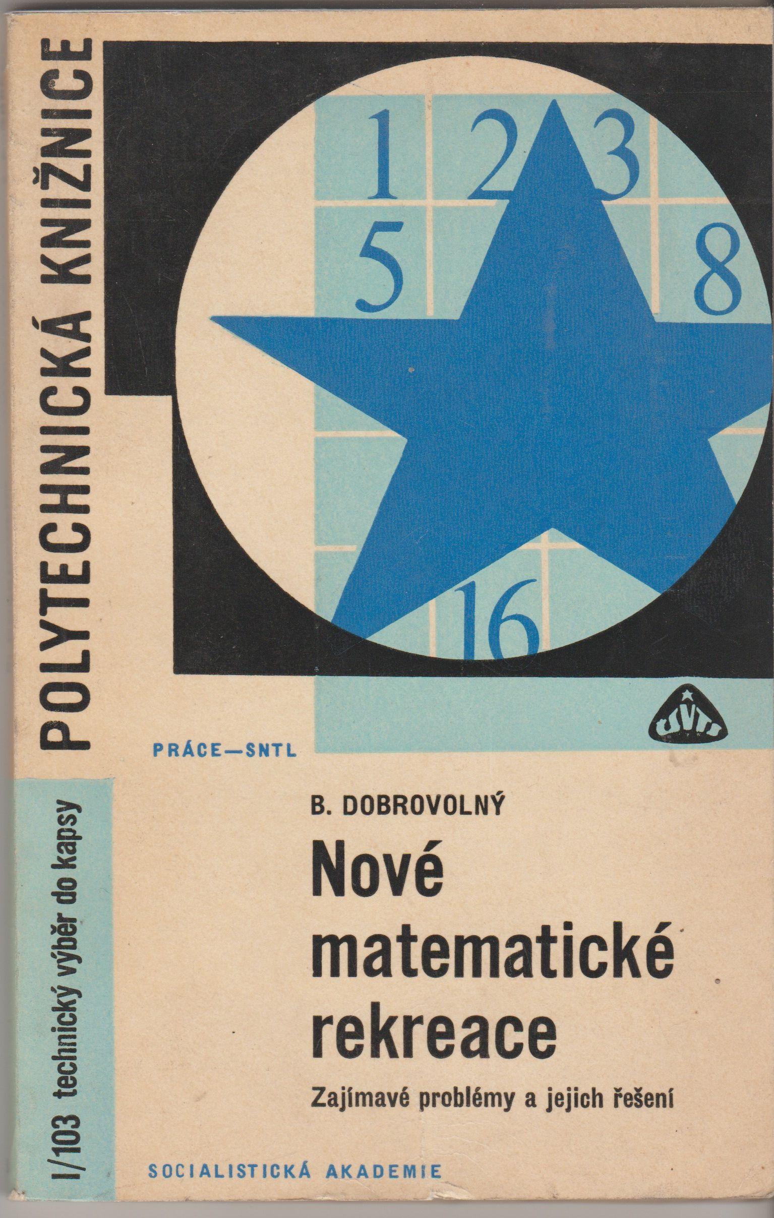 Nové matematické rekreace - B. Dobrovolný