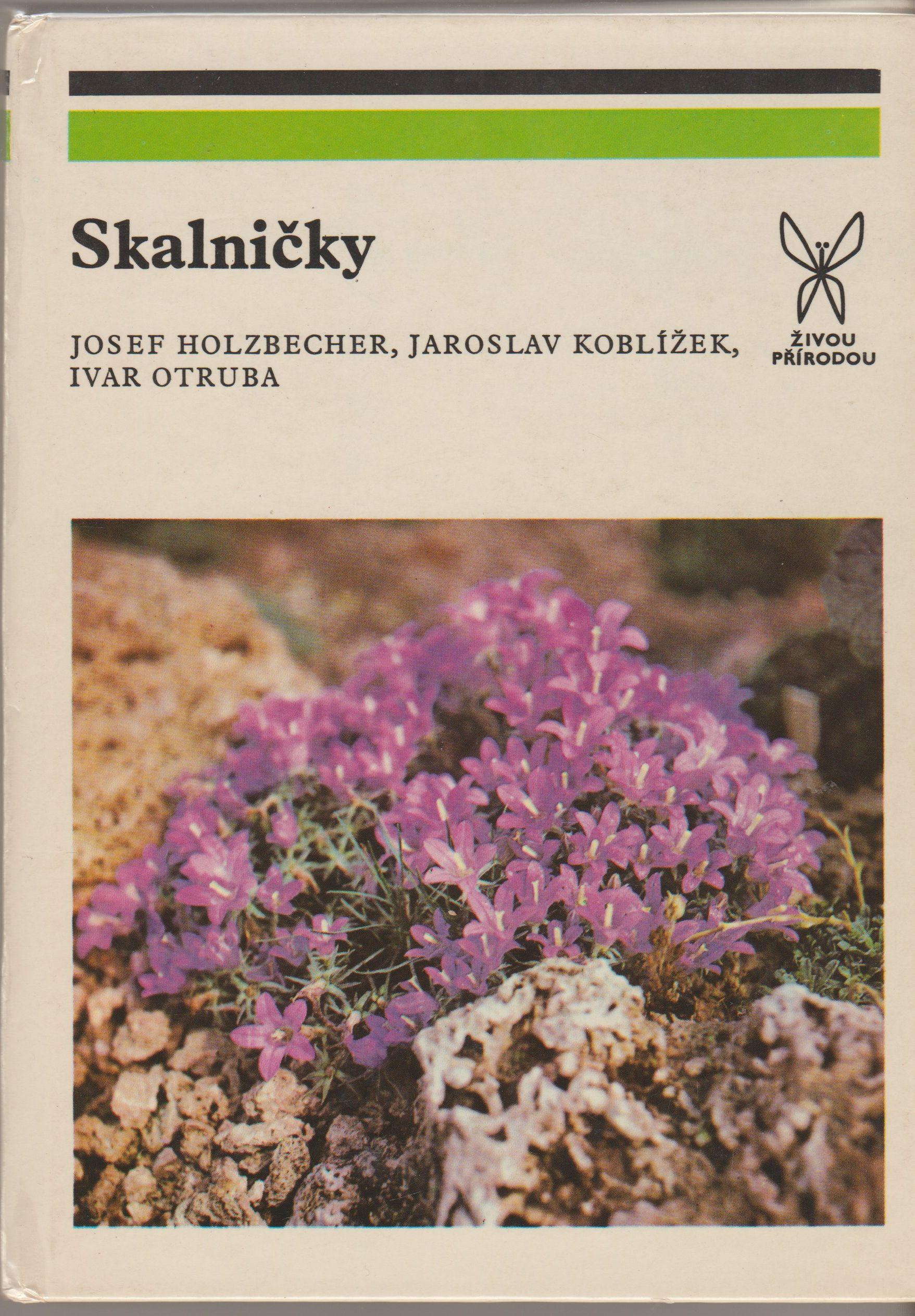 Skalničky - J. Holzbecher, J. Koblížek, I. Otruba