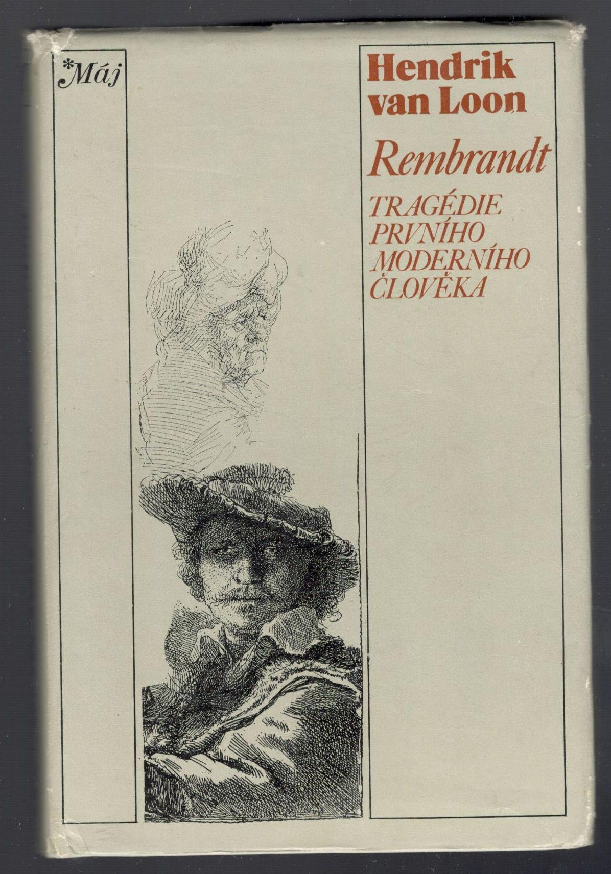 Rembrandt - Tragédie prvního moderního člověka - Hendrik van Loon