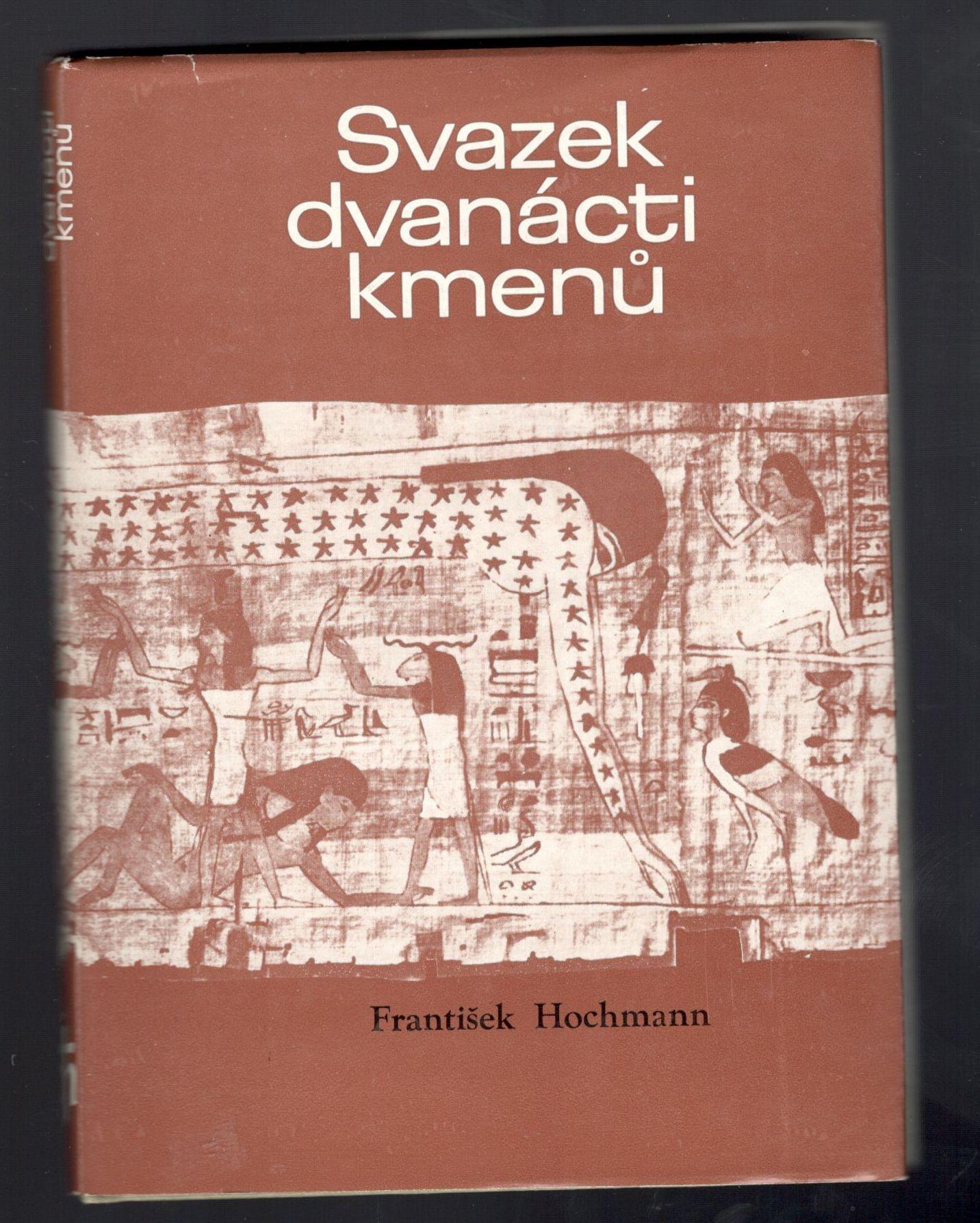 Svazek dvanácti kmenů - František Hochmann