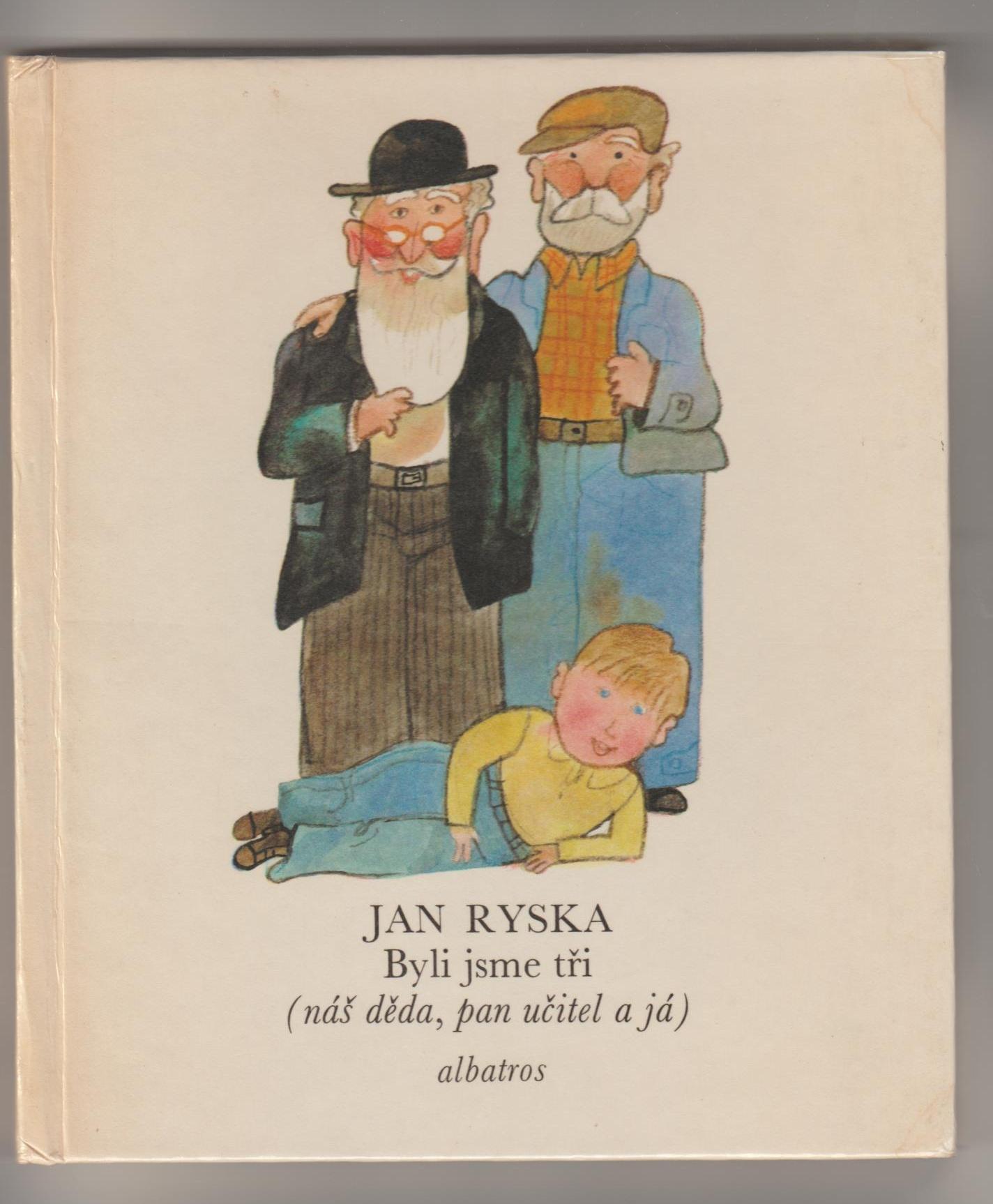 Byli jsme tři (náš děda, pan učitel a já) - Jan Ryska