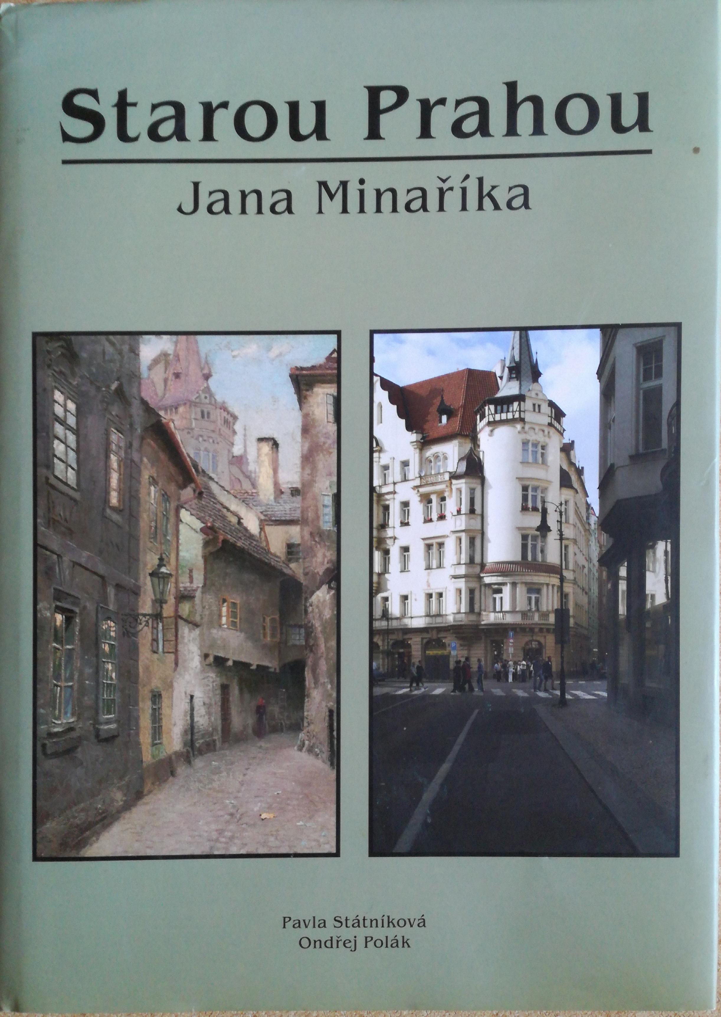 Starou Prahou Jana Minaříka - Pavla Státníková