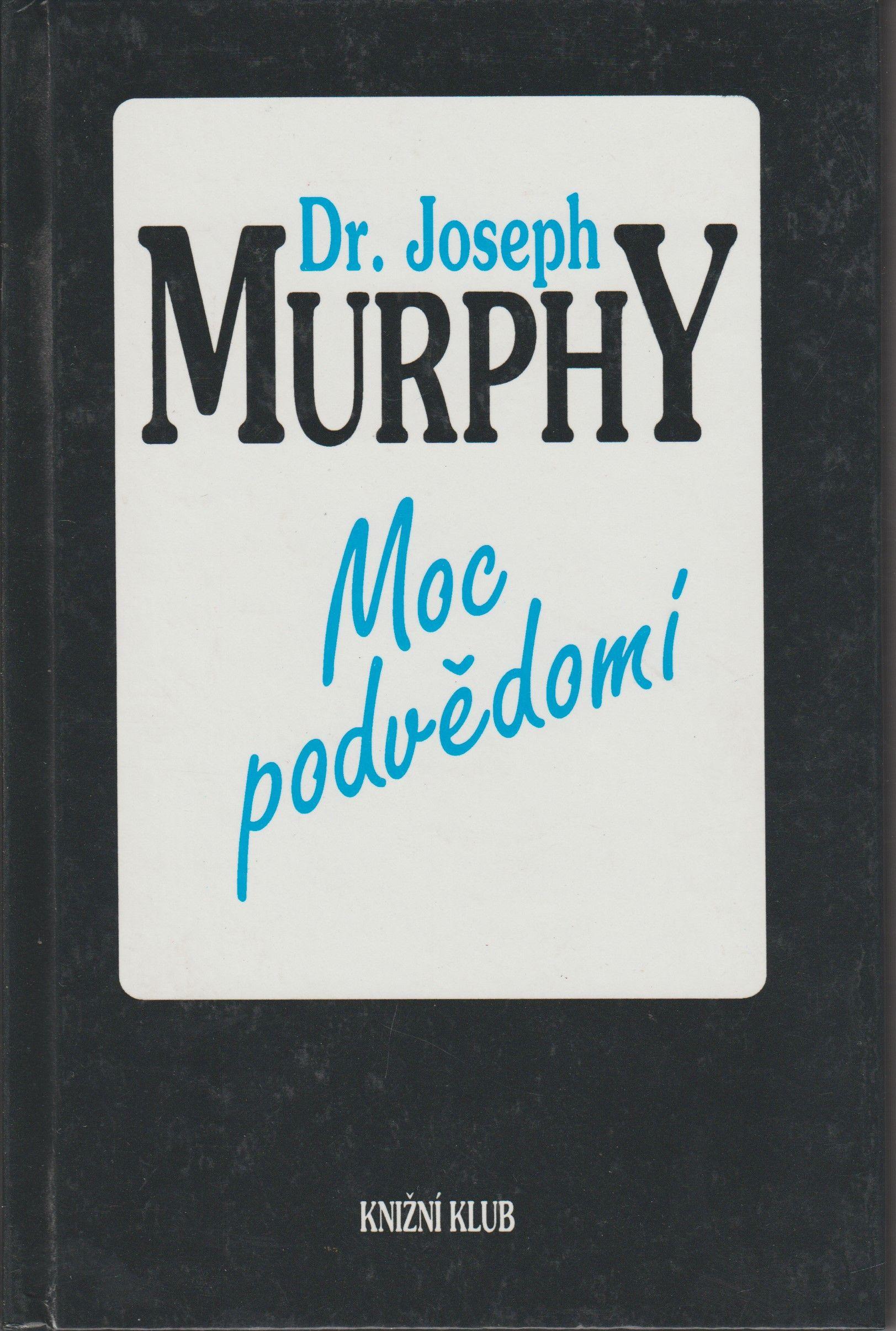Moc podvědomí - Dr. Joseph Murphy