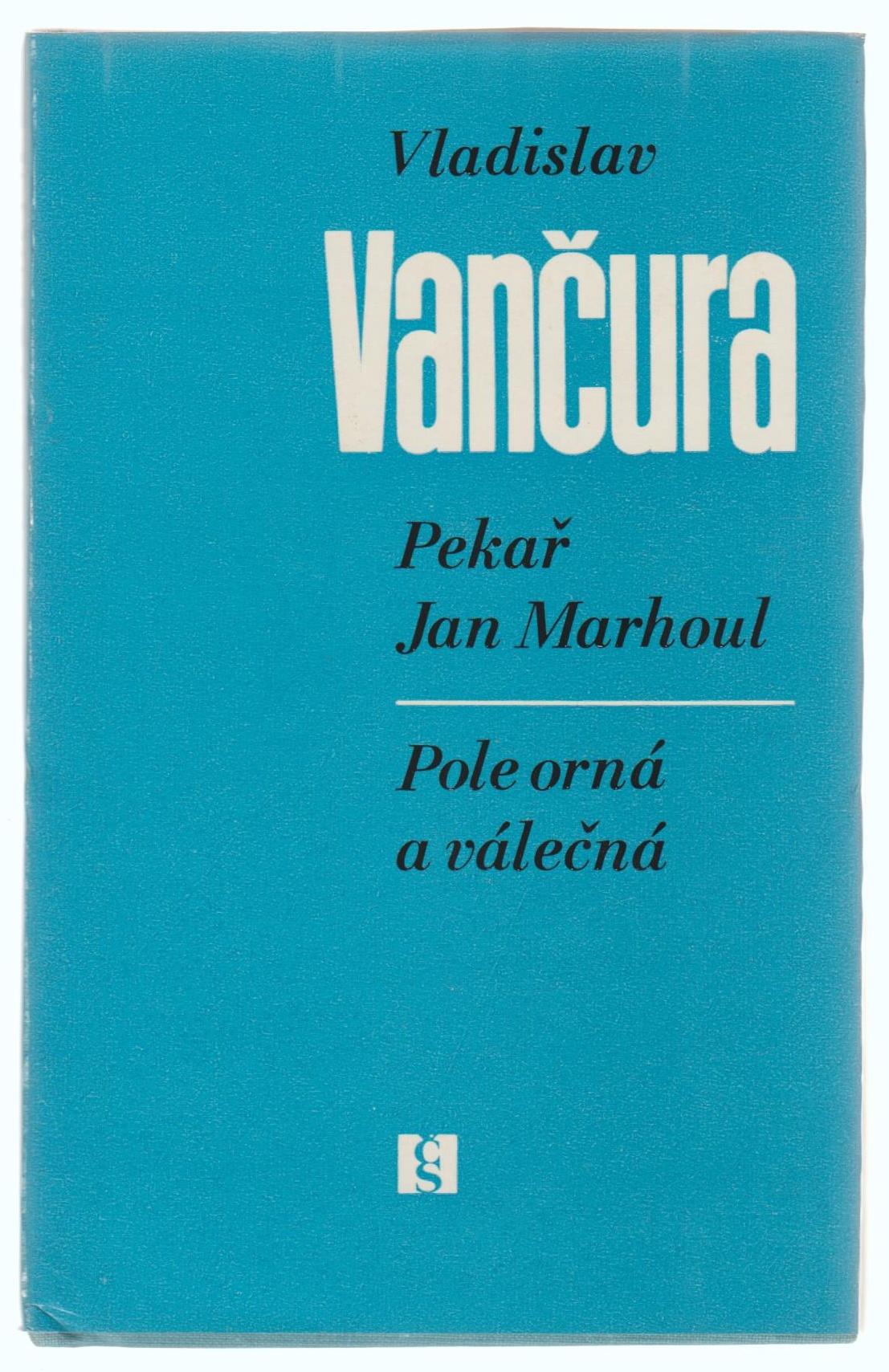 Pekař Jan Marhoul, Pole orná a válečná - Vladislav Vančura