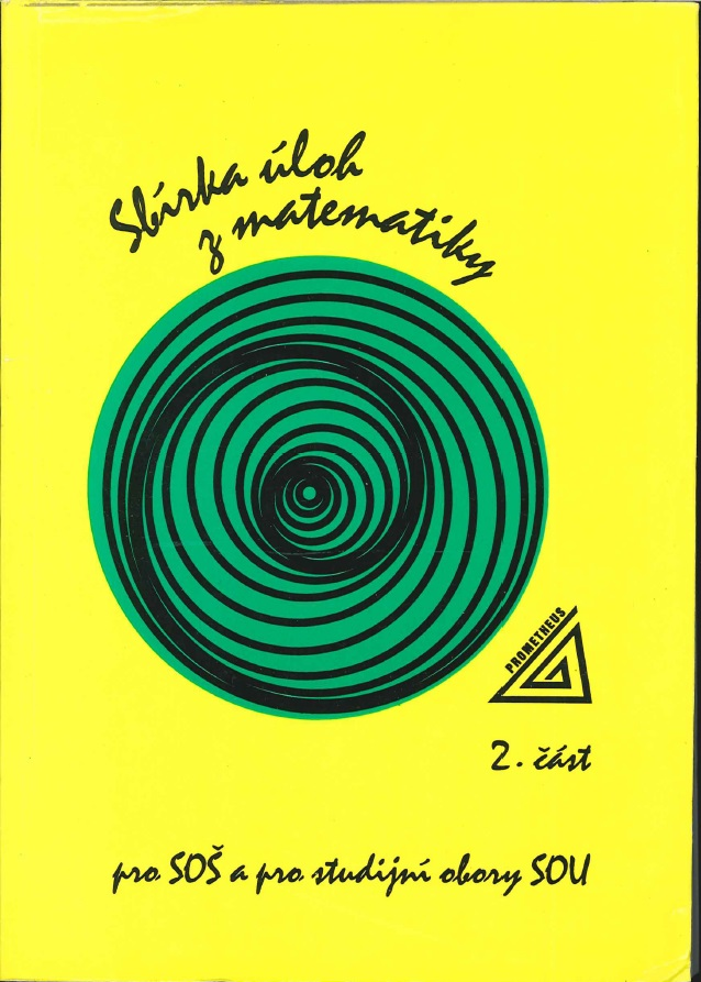 Sbírka úloh z matematiky 2. část - František Jirásek a kolektiv