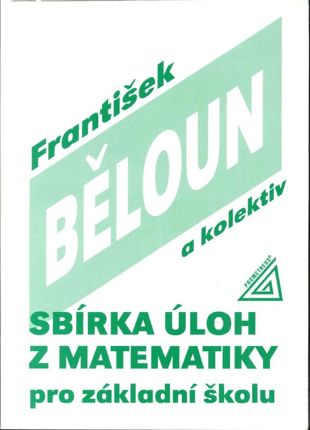 Sbírka úloh z matematiky pro základní školu - František Běloun a kolektiv