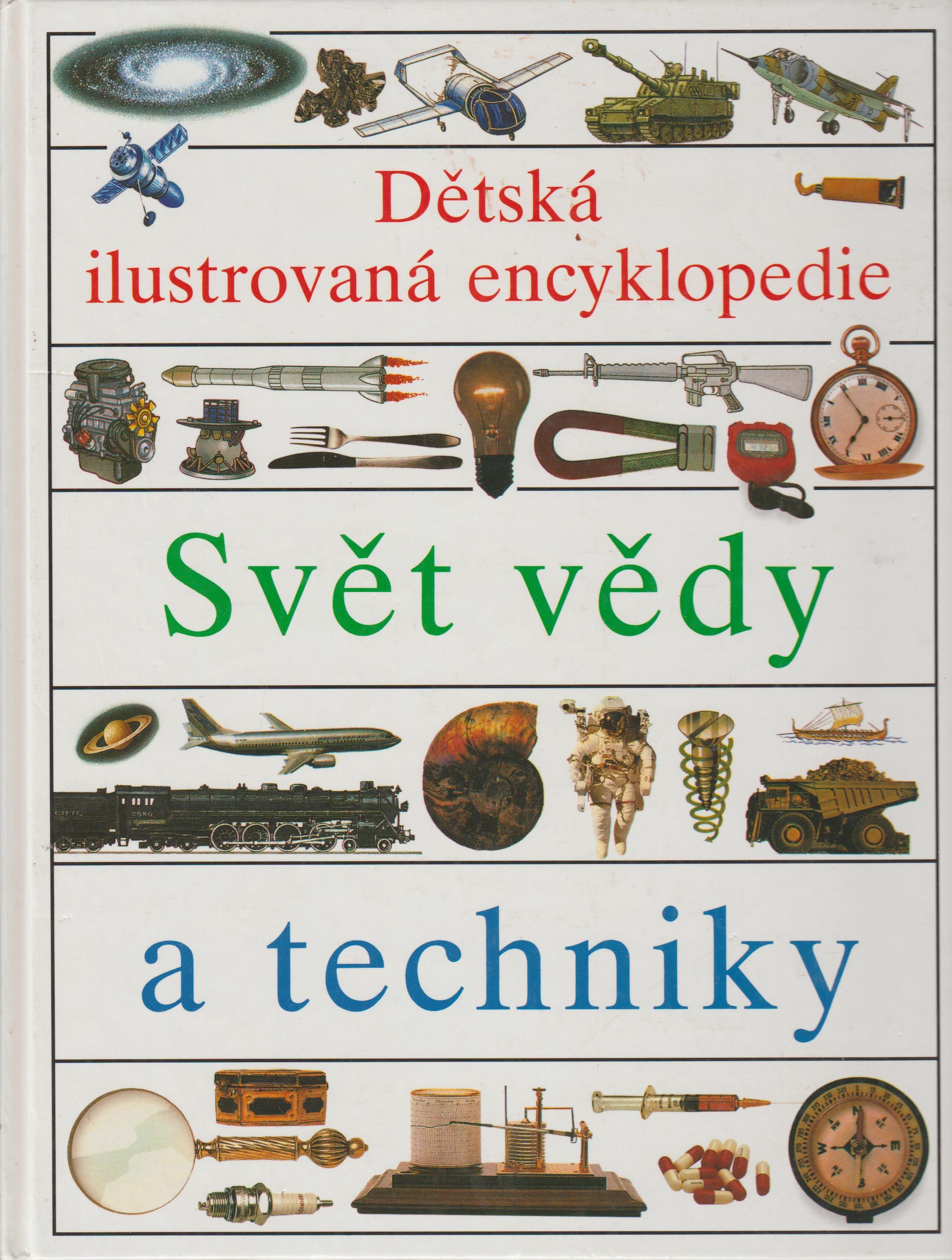 Dětská ilustrovaná encyklopedie, Svět vědy a techniky