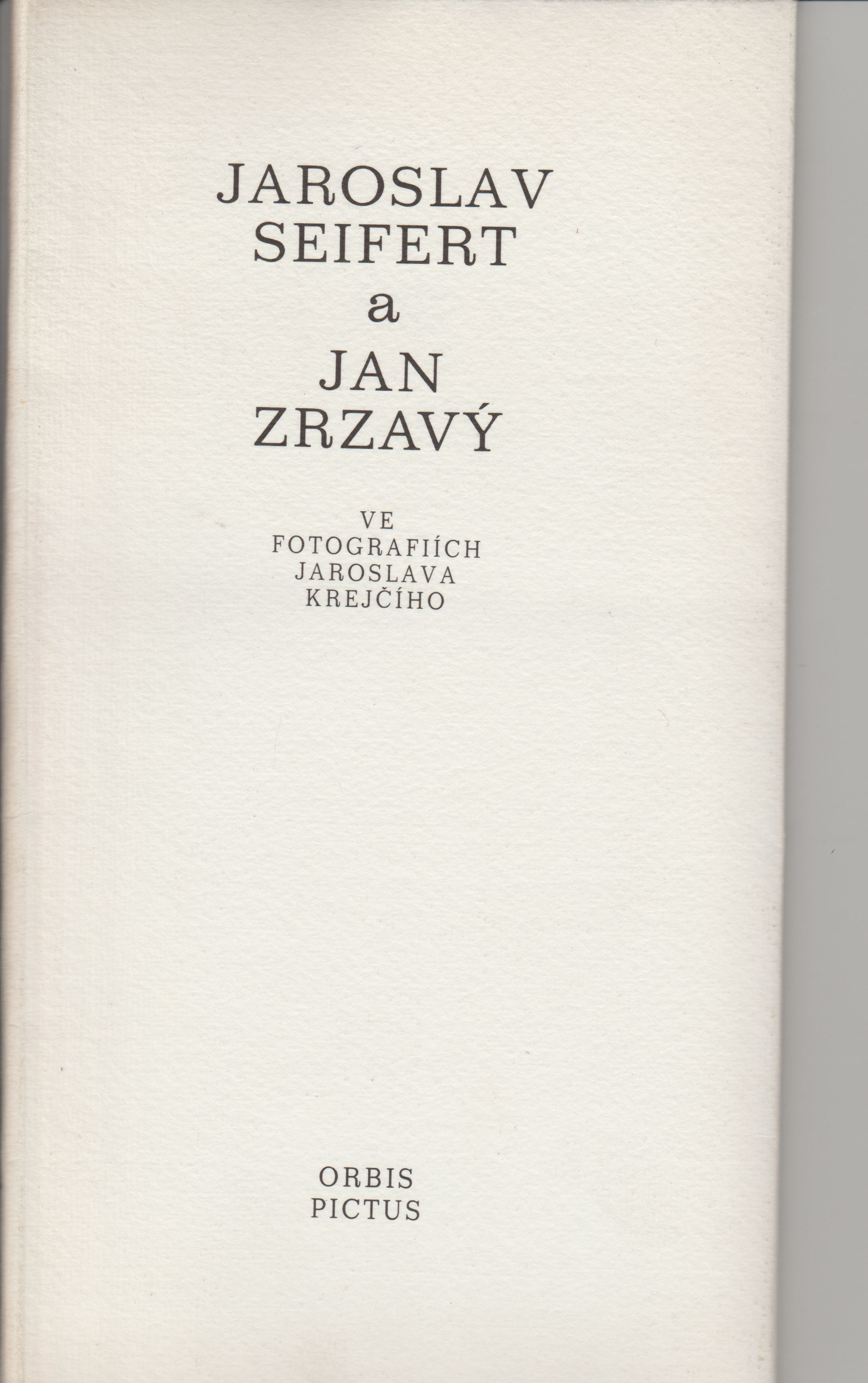 Jaroslav Seifert a Jan Zrzavý ve fotografiích Jaroslava Krejčího