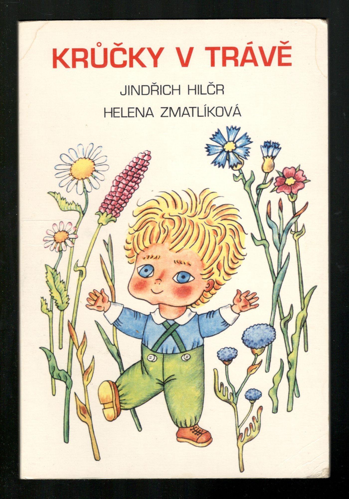 Krůčky v trávě - Jindřich Hilčr, Helena Zmatlíková (leporelo)