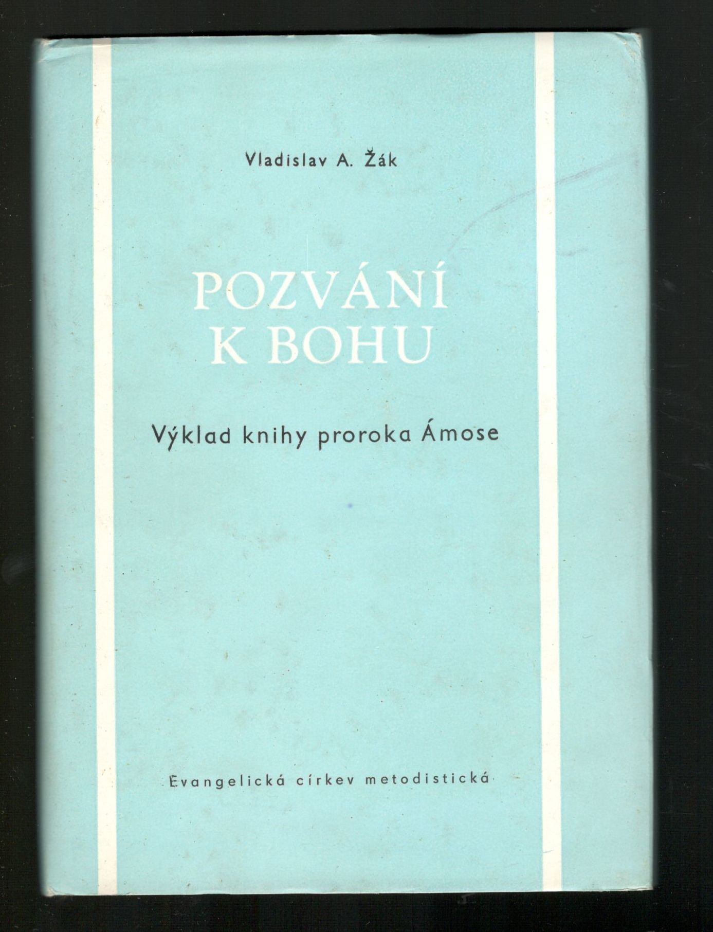 Pozvání k bohu - Vladislav A. Žák