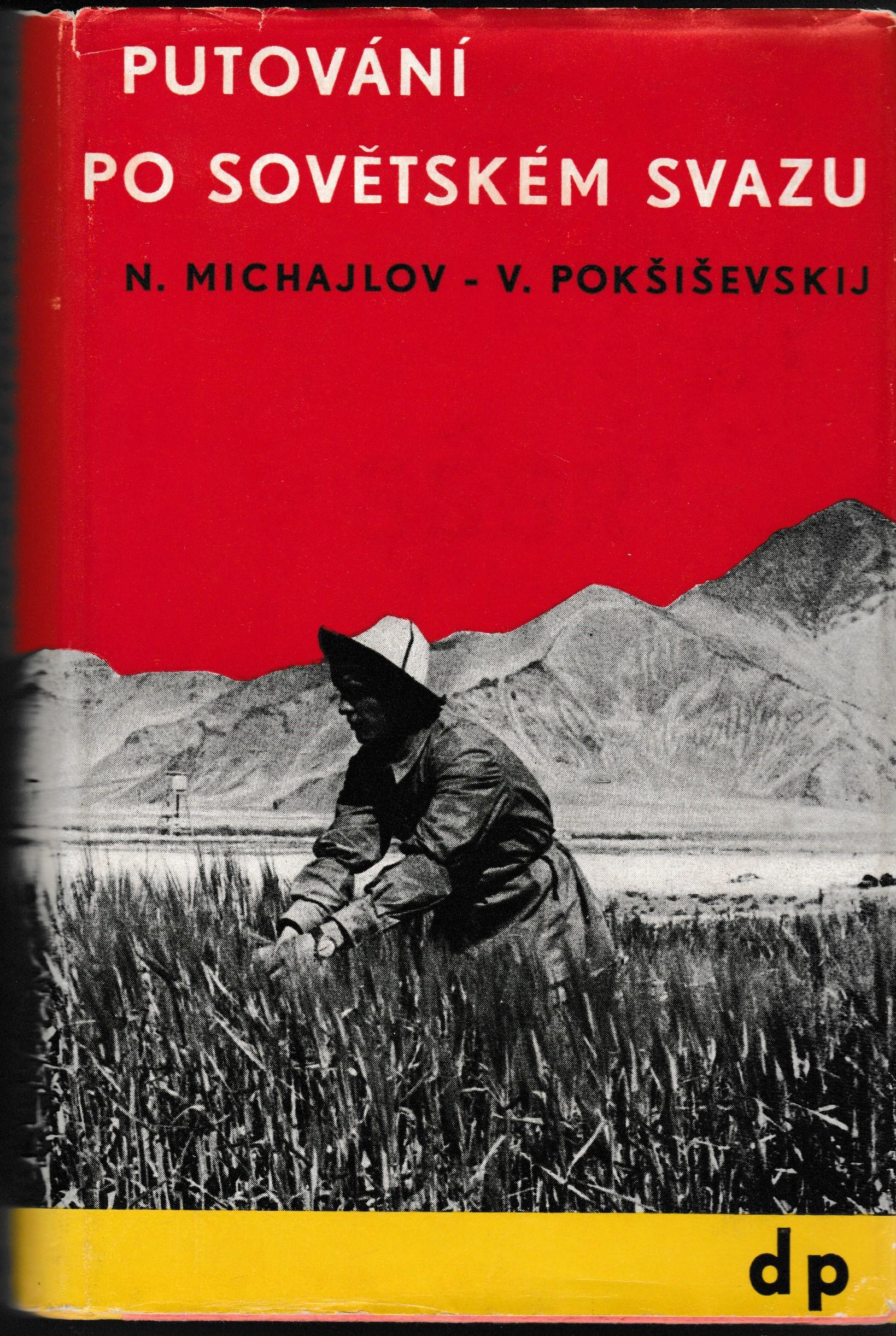 Putování po Sovětském svazu - N. Michajlov, V. Pokšiševskij