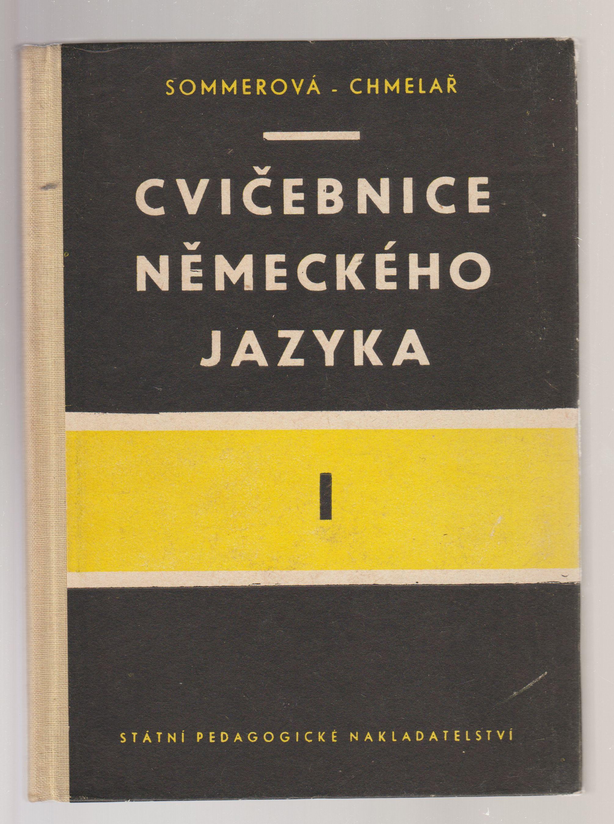 Cvičebnice německého jazyka I - Jana Sommerová, František Chmelař