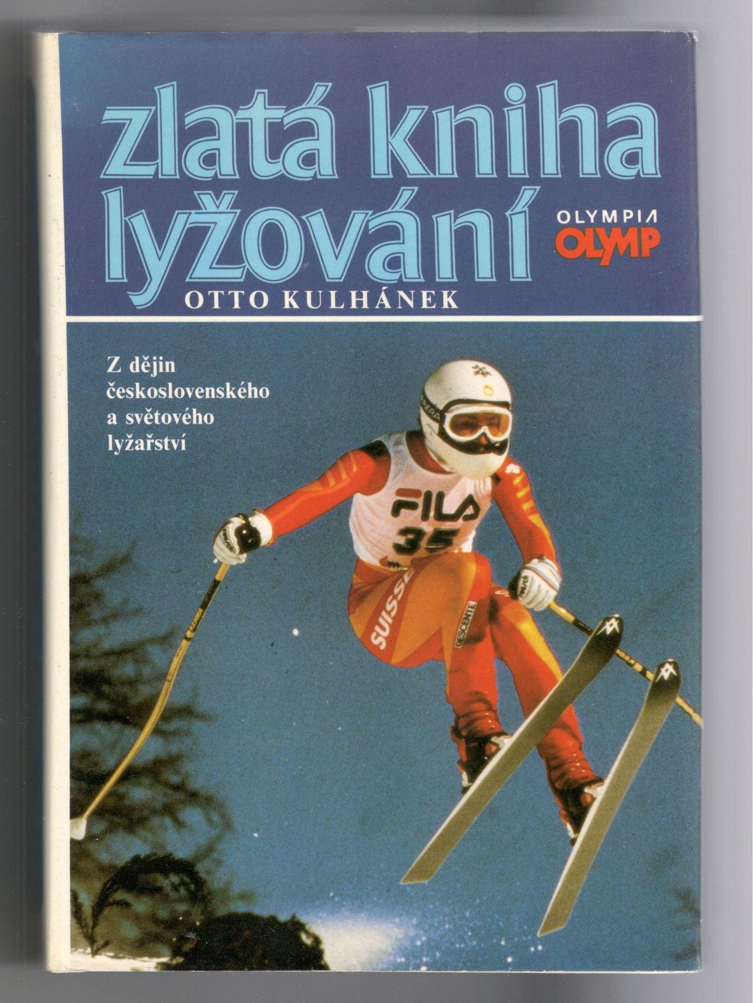 Zlatá kniha lyžování - Otto Kulhánek