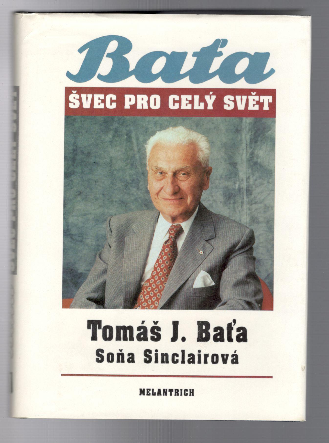 Baťa švec pro celý svět - Tomáš Baťa, Soňa Sinclairová