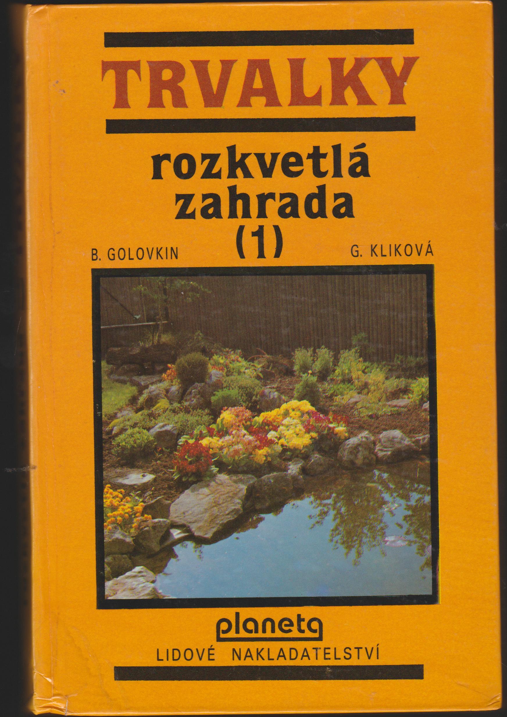 Trvalky / Rozkvetlá zahrada (1) - B. Golovkin, G. Kliková