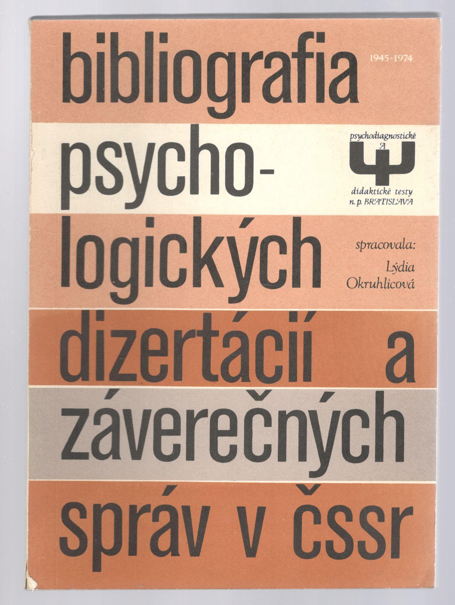 Bibliografia psychologických dizertácií a záverečných správ v ČSSR - Okruhlicová