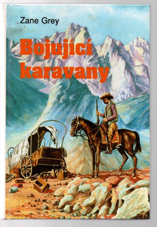 Bojující karavany - Zane Grey