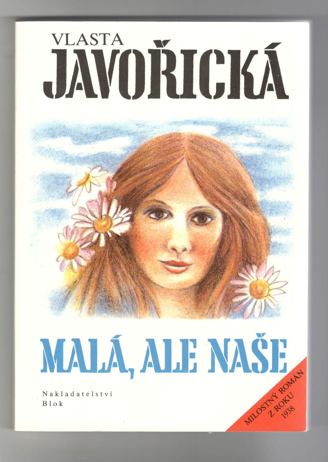 Malá, ale naše - Vlasta Javořická (Milostný román z roku 1938)