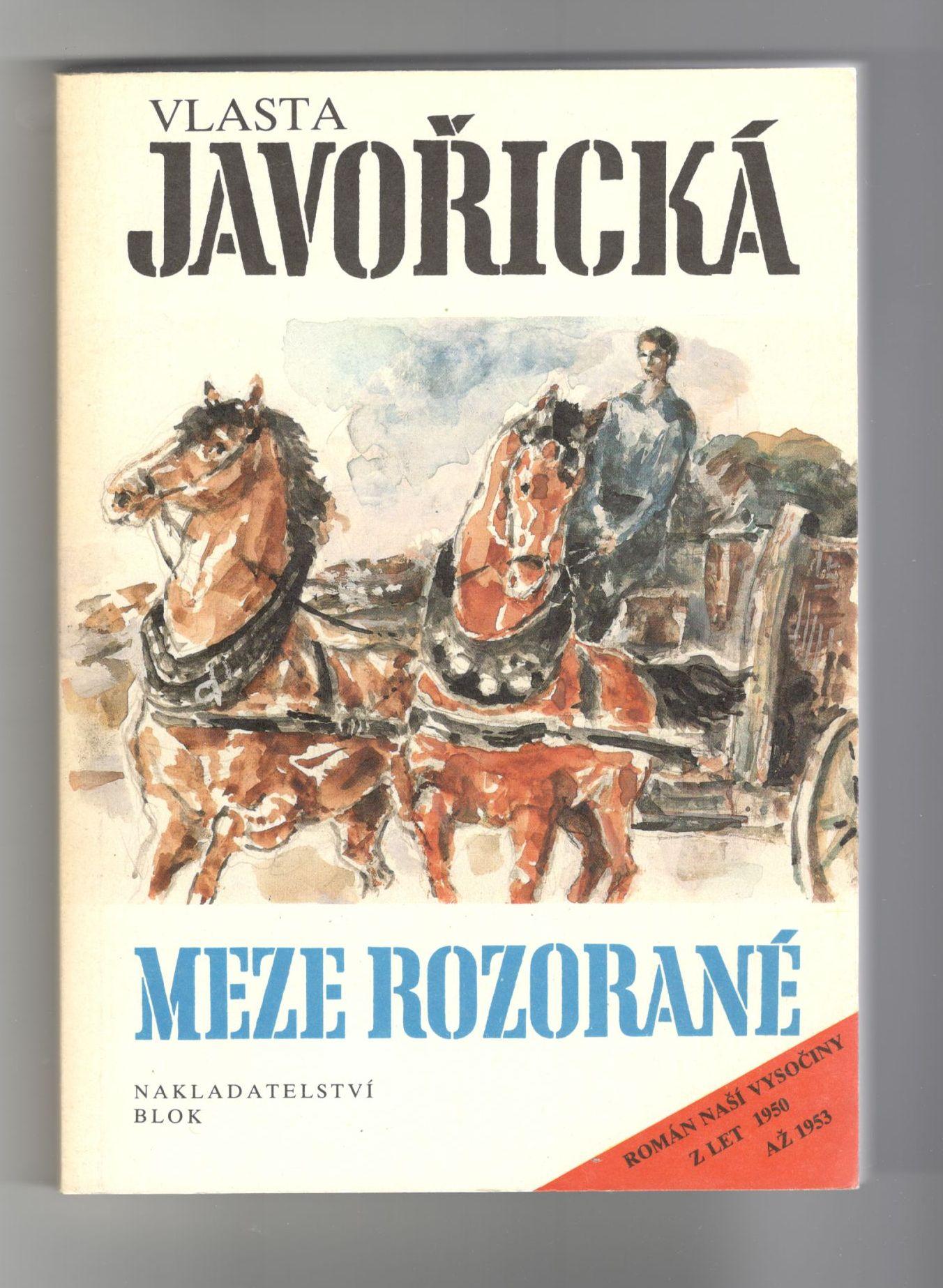 Meze rozorané - Vlasta Javořická (Román naší Vysočiny z let 1950 až 1953)