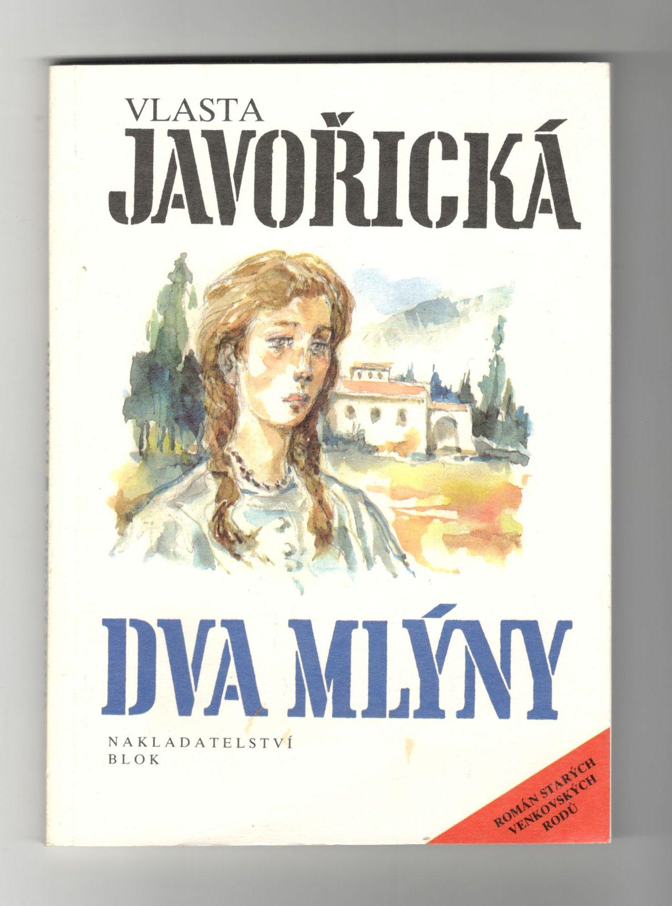 Dva mlýny - Vlasta Javořická (Román starých venkovských rodů)
