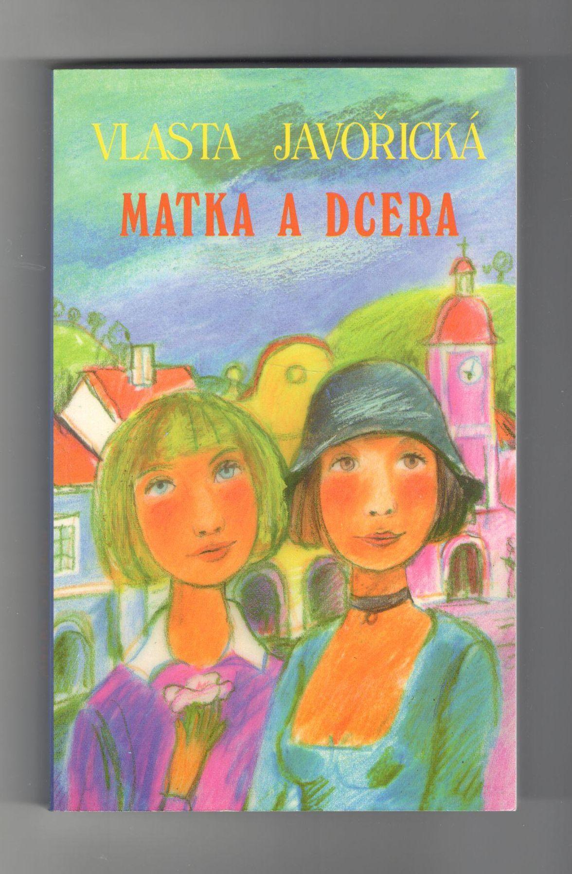 Matka a dcera - Vlasta Javořická