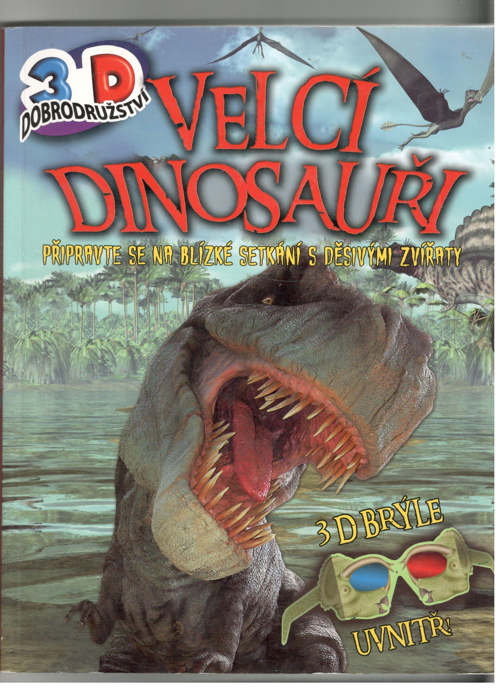 Velcí dinosauři - kolektiv autorů (neobsahuje 3D brýle)