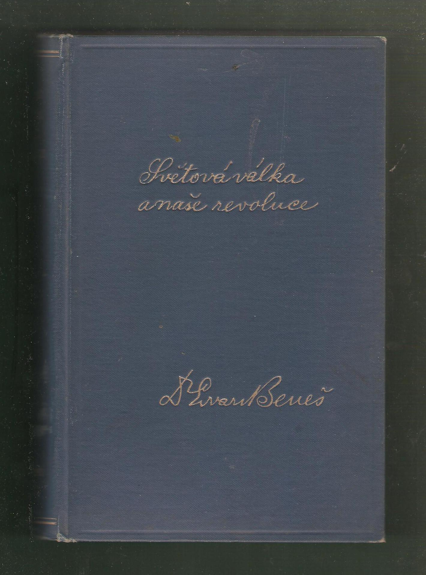 Světová válka a naše revoluce, díl druhý - Dr. Edvard Beneš
