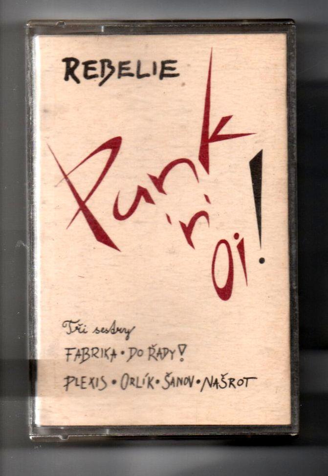 Rebelie - Punk 'n' oi! Tři sestry, Do řady!, Plexis, Orlík, Šanov, Našrot (MC - Kazeta - Nesehnatelná rarita!)