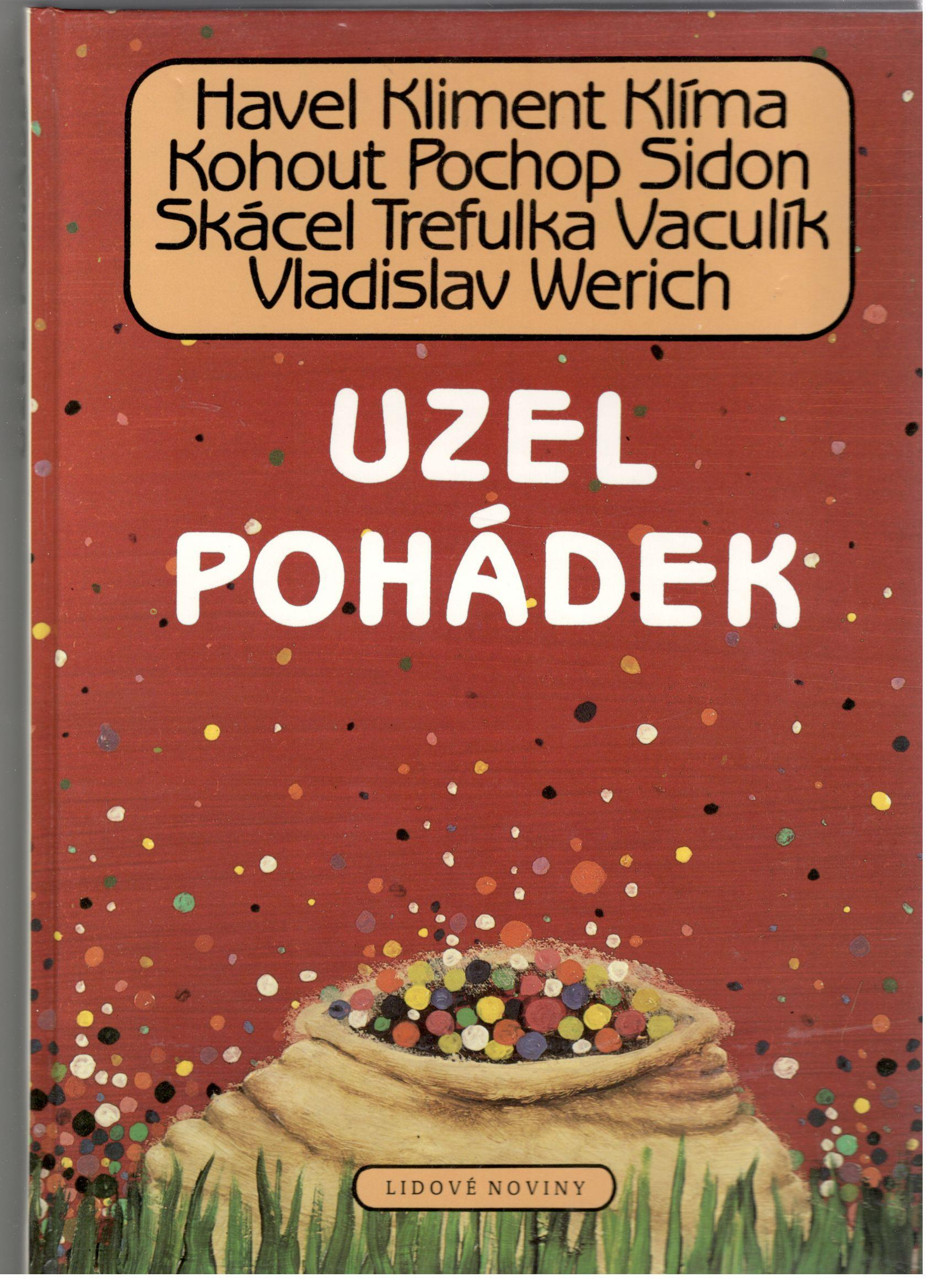 Uzel pohádek - Havel, Kliment, Klíma, Kohout, Pochop, Sidon, Skácel, Trefulka, Vaculík, Vladislav, Werich