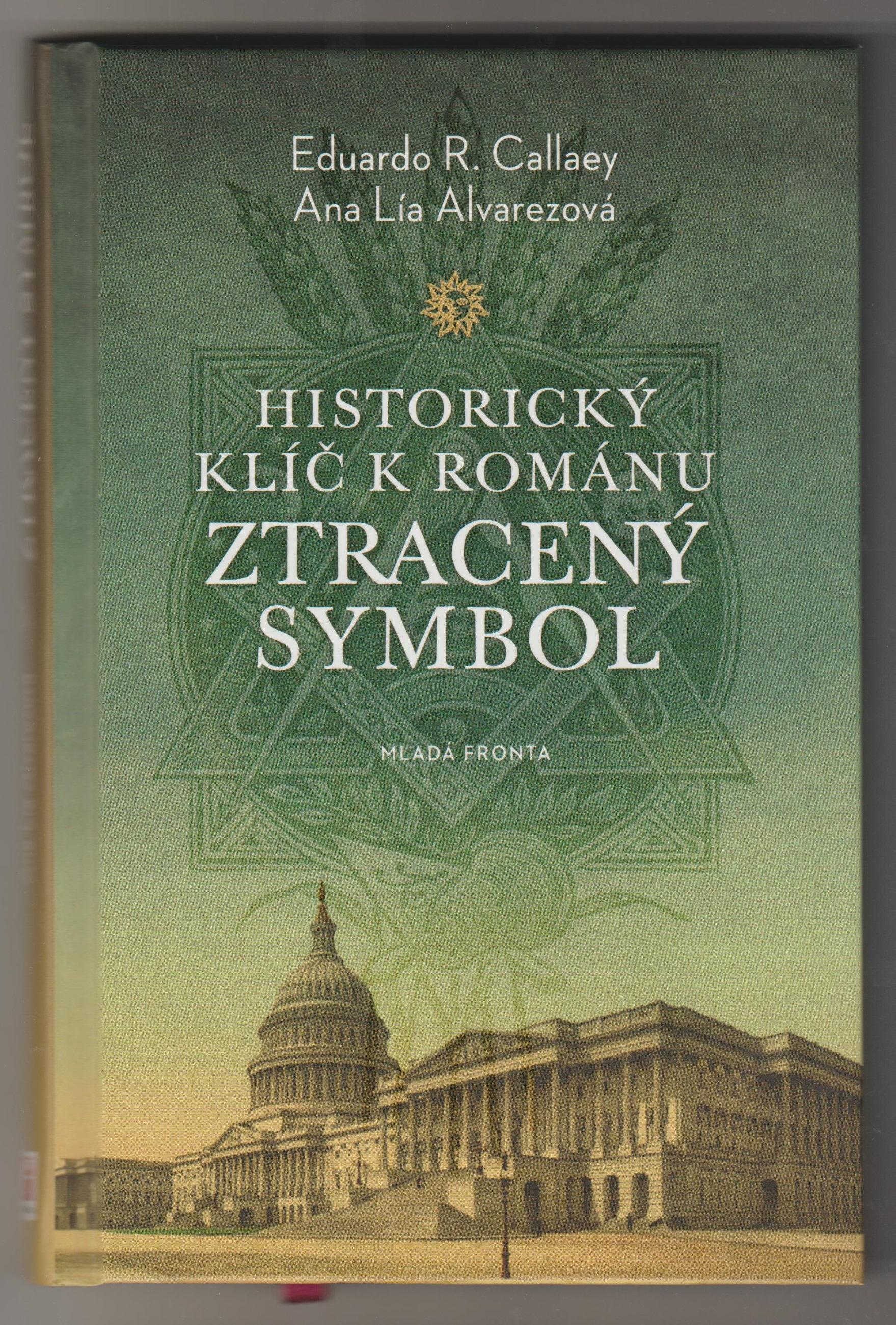 Historický klíč k románu ztracený symbol - Eduardo R. Callaey, Ana Lía Alvarezová