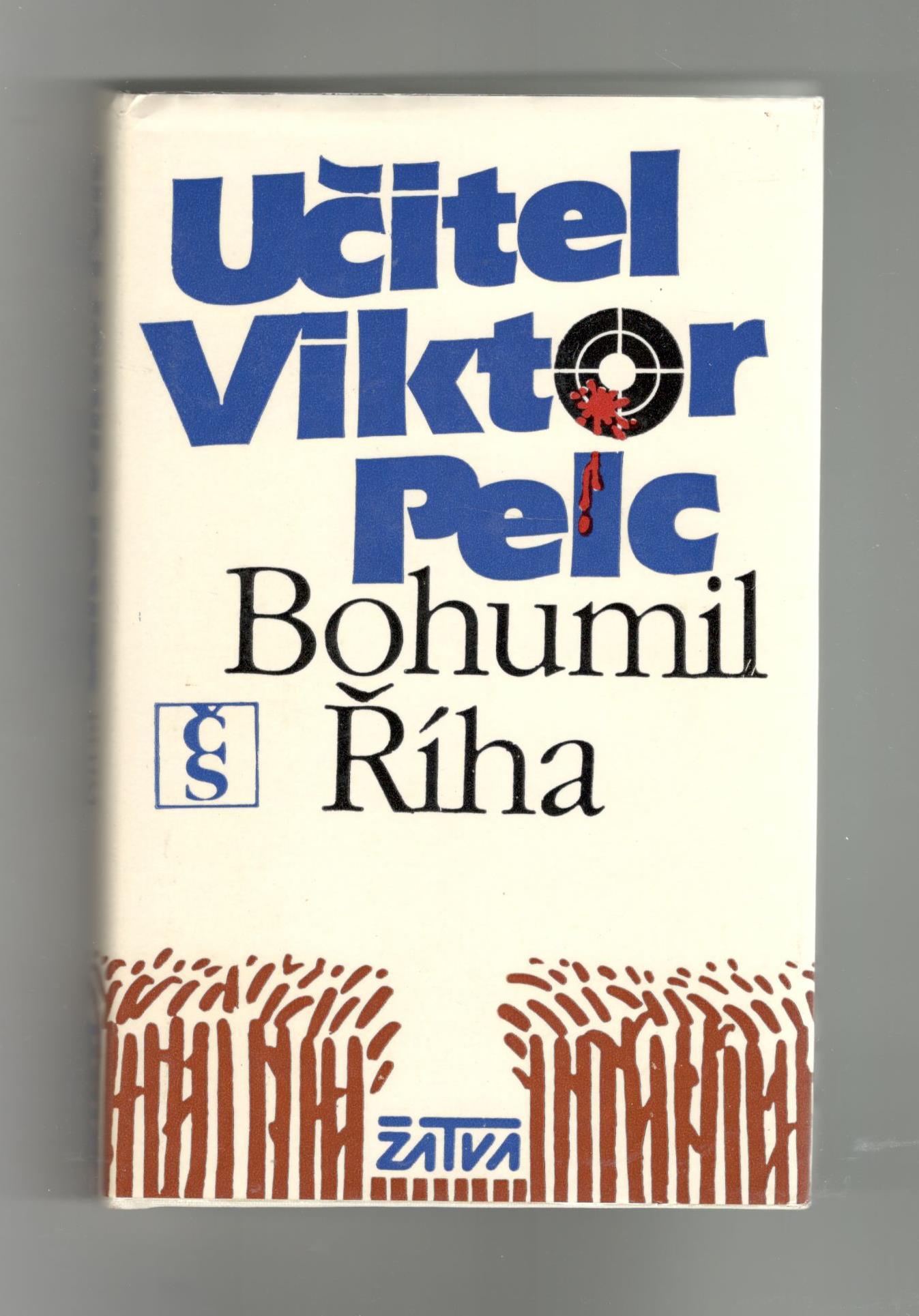 Učitel Viktor Pelc - Bohumil Říha