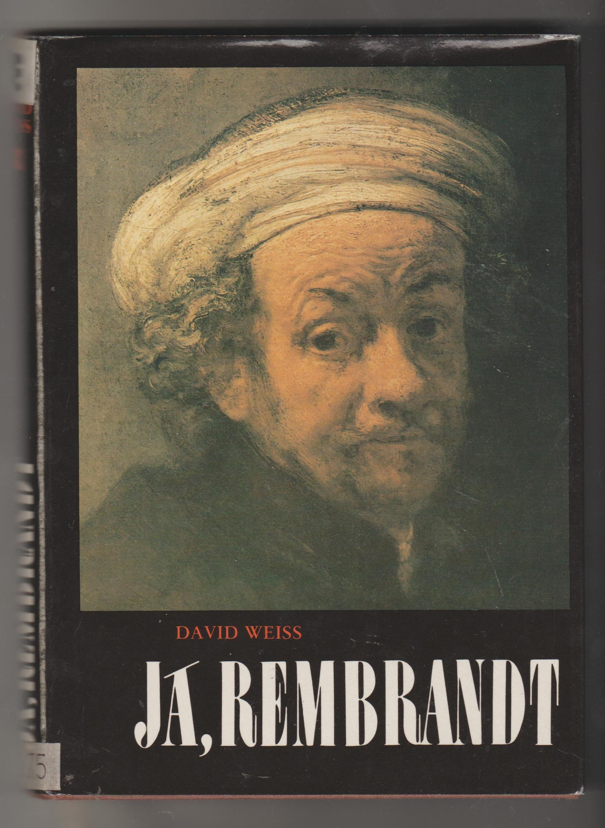 Já, Rembrandt - David Weiss