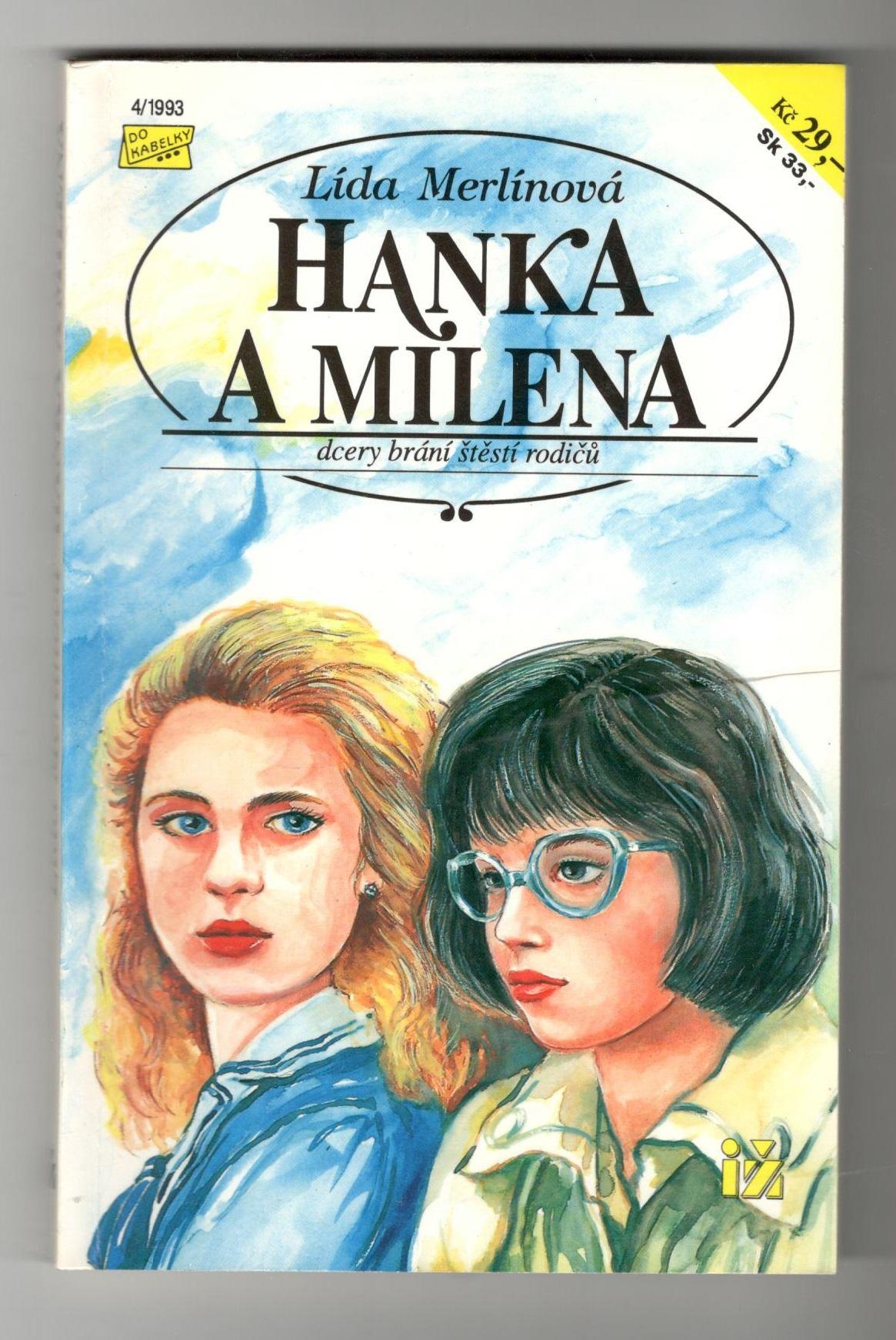Hanka a Milena, dcery brání štěstí rodičů - Lída Merlínová