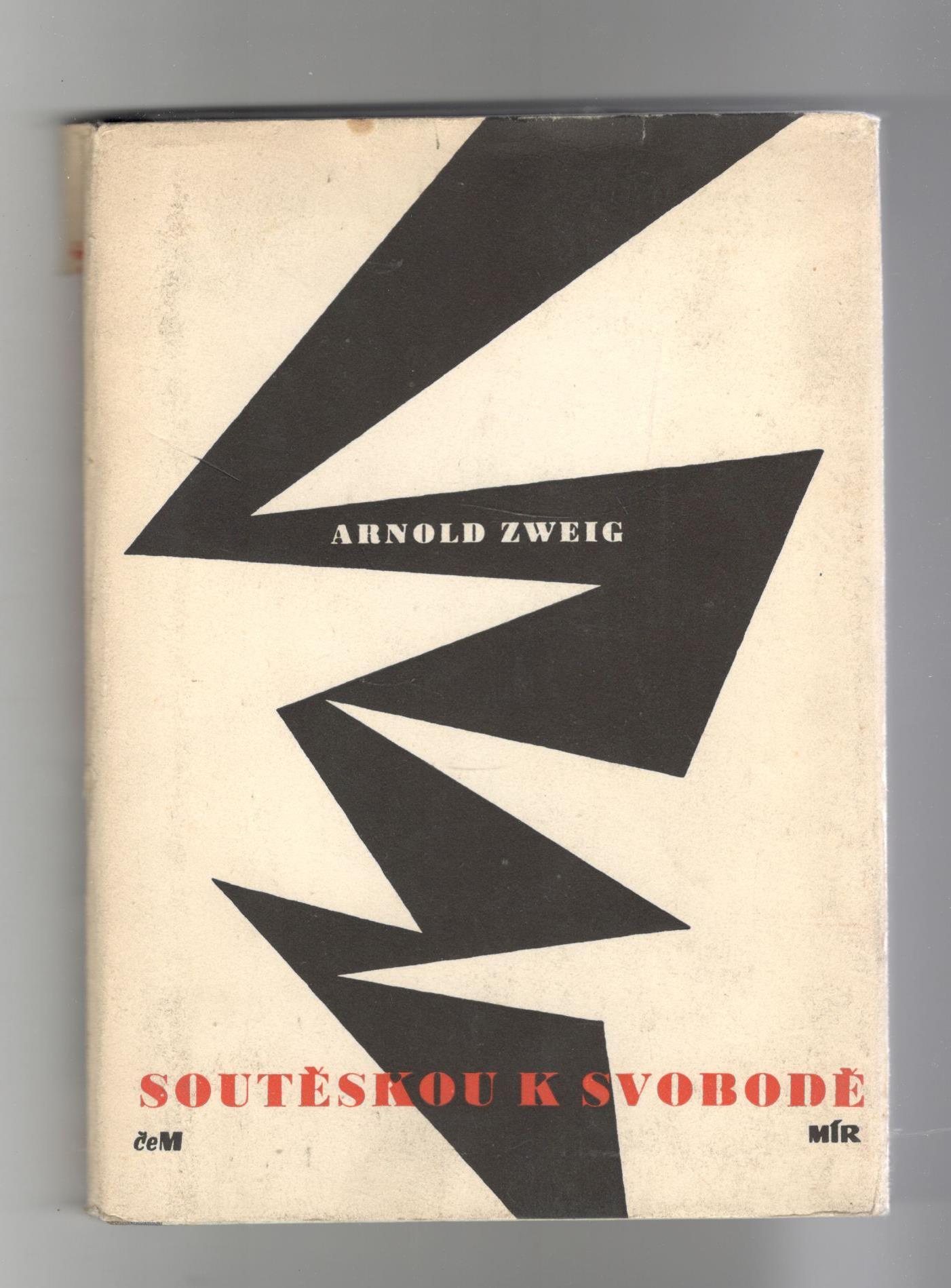 Soutěskou k svobodě - Arnold Zweig