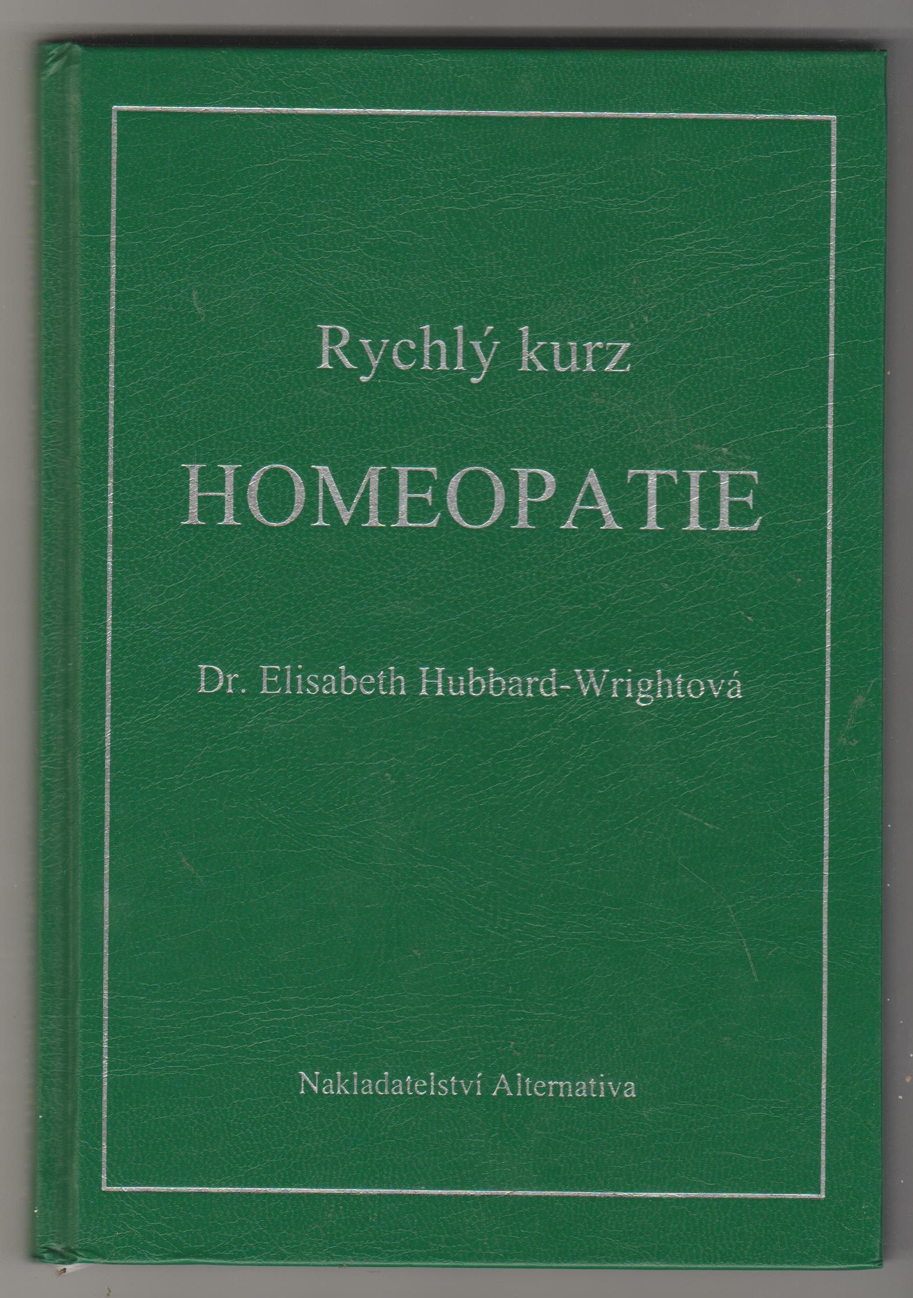 Rychlý kurz homeopatie - Dr. Elisabeth Hubbard-Wrightová
