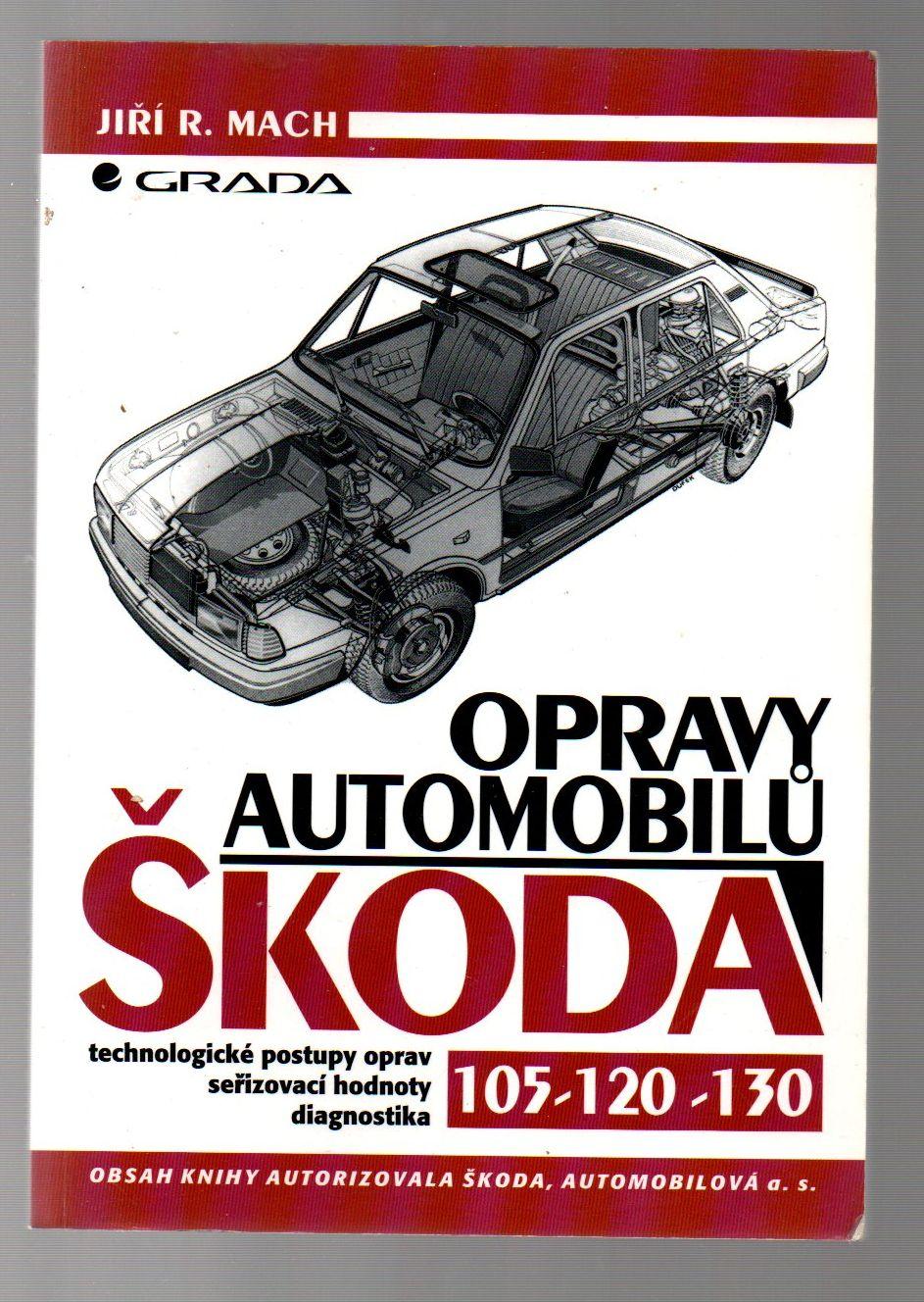 Opravy automobilů Škoda 105 - 120 - 130 - Jiří R. Mach