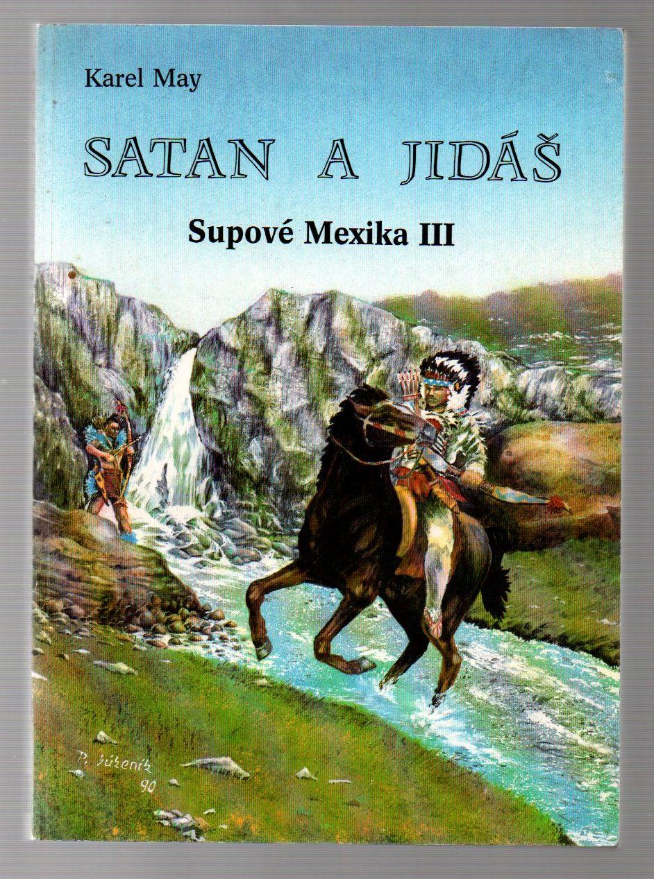 Satan a Jidáš - Supové Mexika III - Karel May