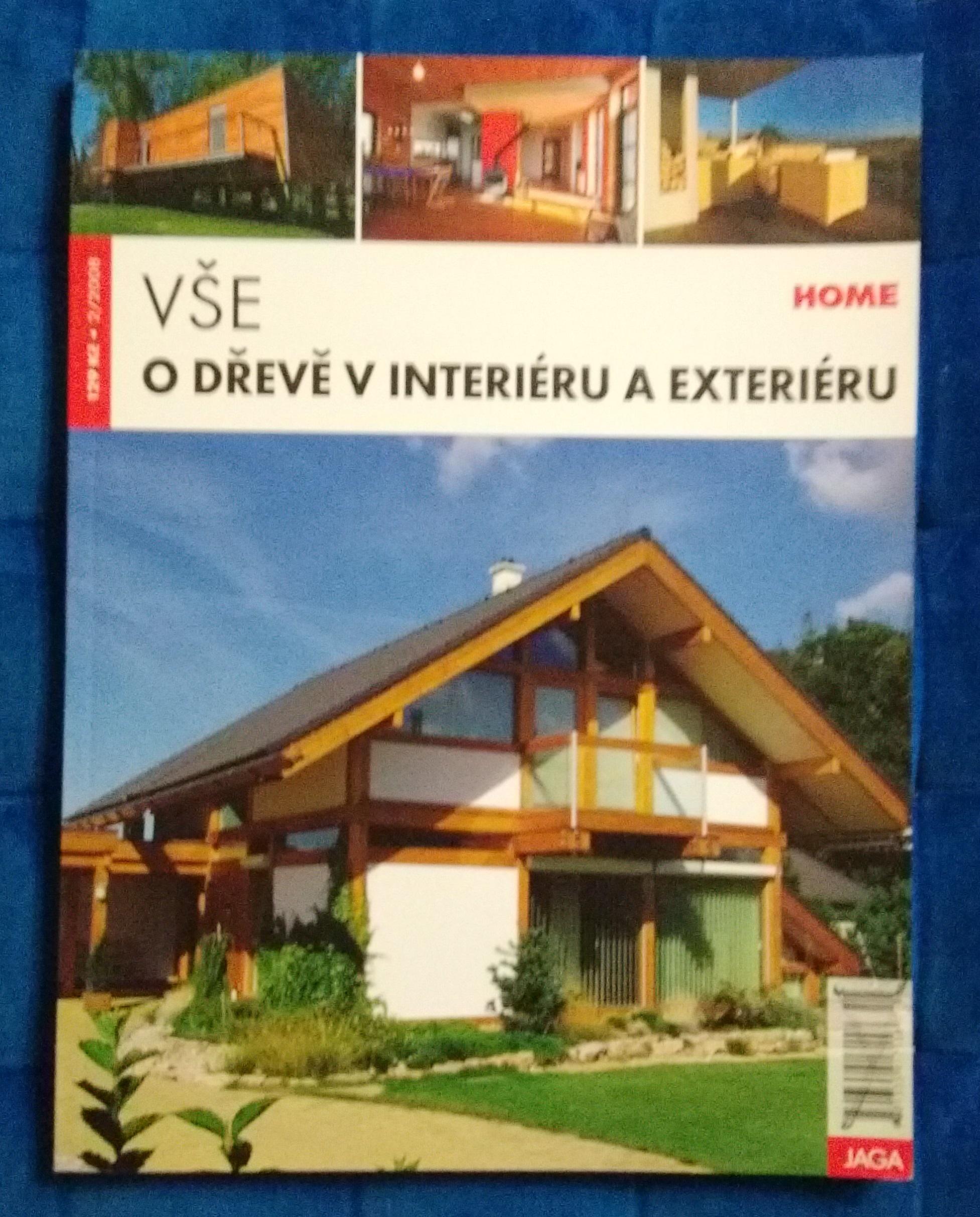 Vše o dřevě v interiéru a exteriéru, 2/2008 (klíčová slova: stavebnictví, truhlářství, řezbářství, bydlení, dům a zahrada)