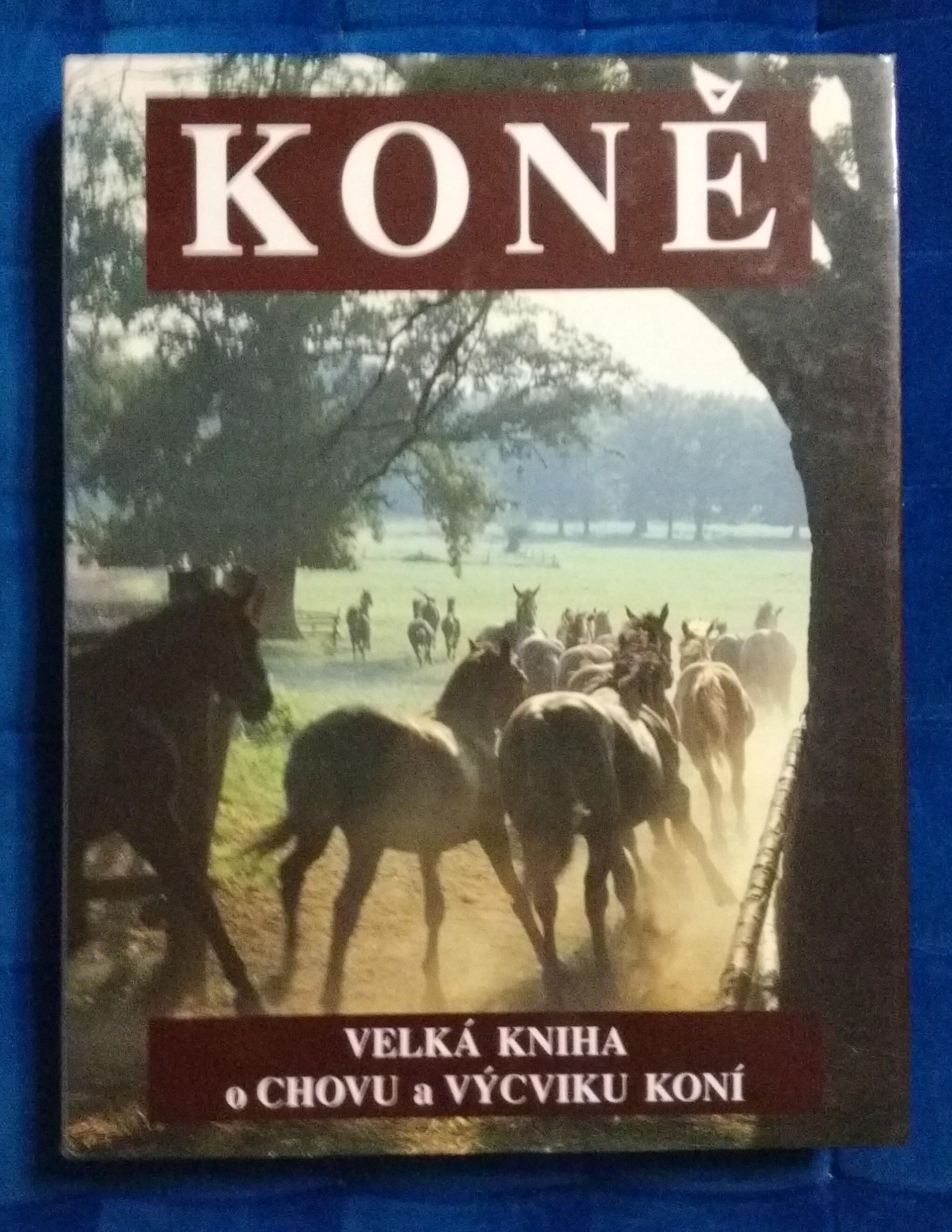 Koně, velká kniha o chovu a výcviku koní