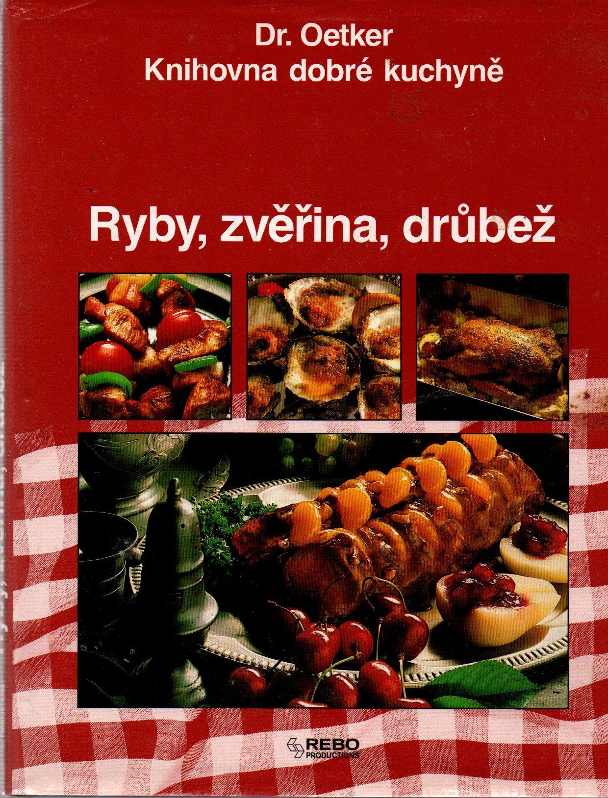 Ryby, zvěřina, drůbež - Dr. Oetker, Knihovna dobré kuchyně